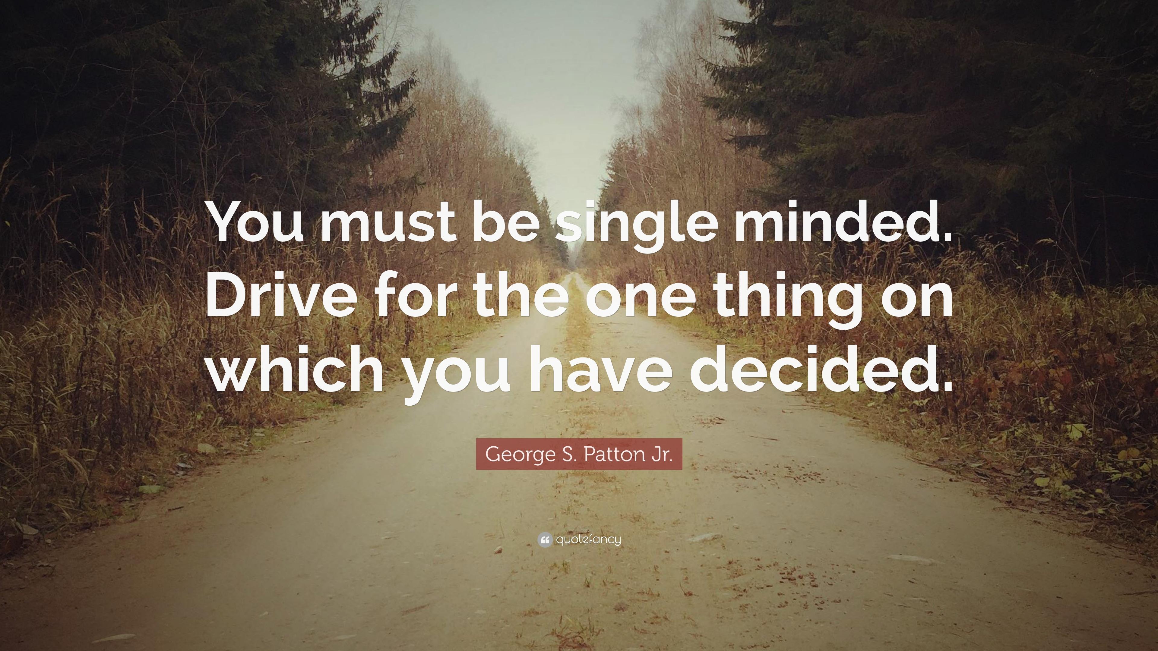 Single mindedness quotes