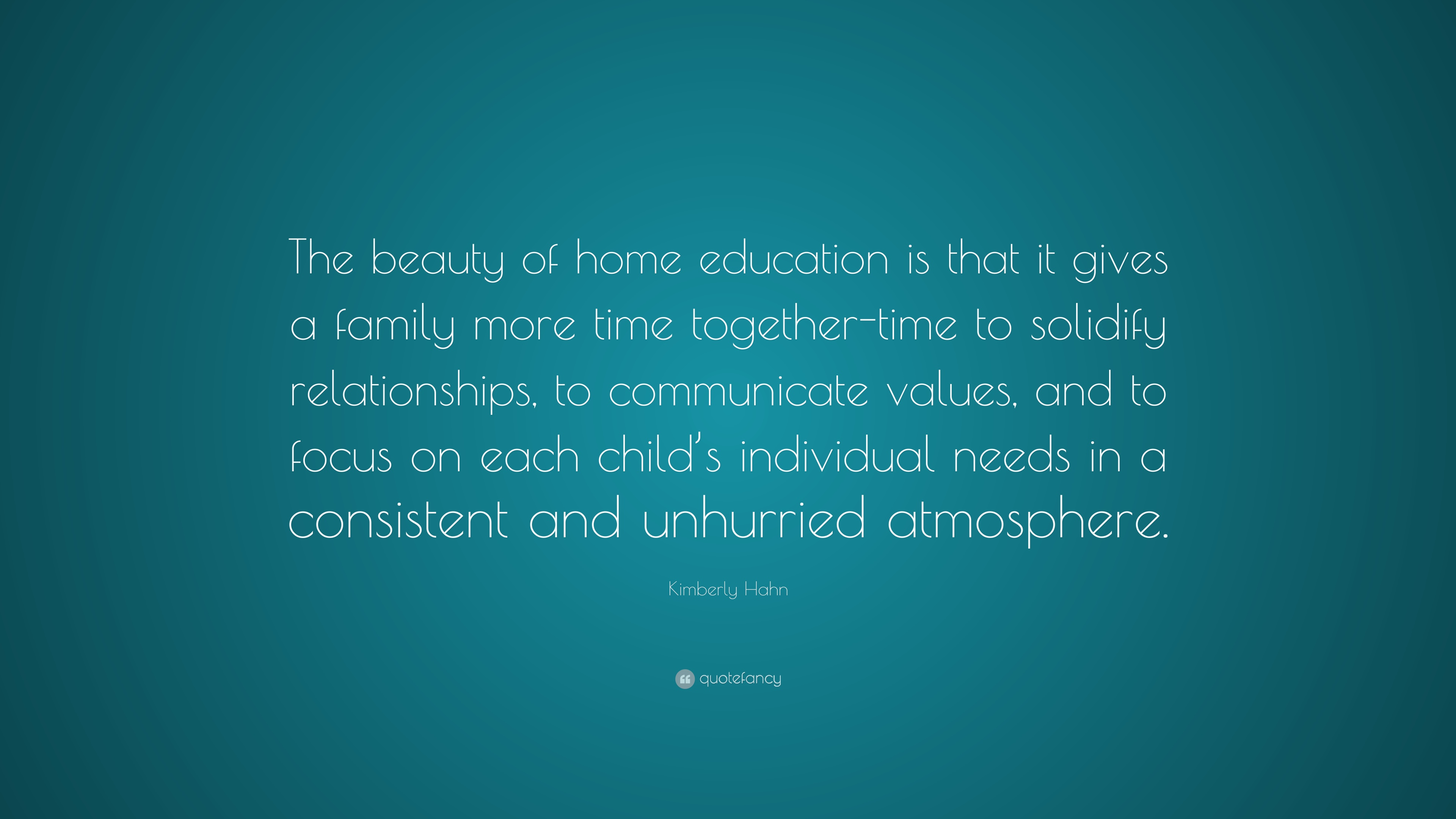 """kimberly hahn quote """"the beauty of home education is that it"""