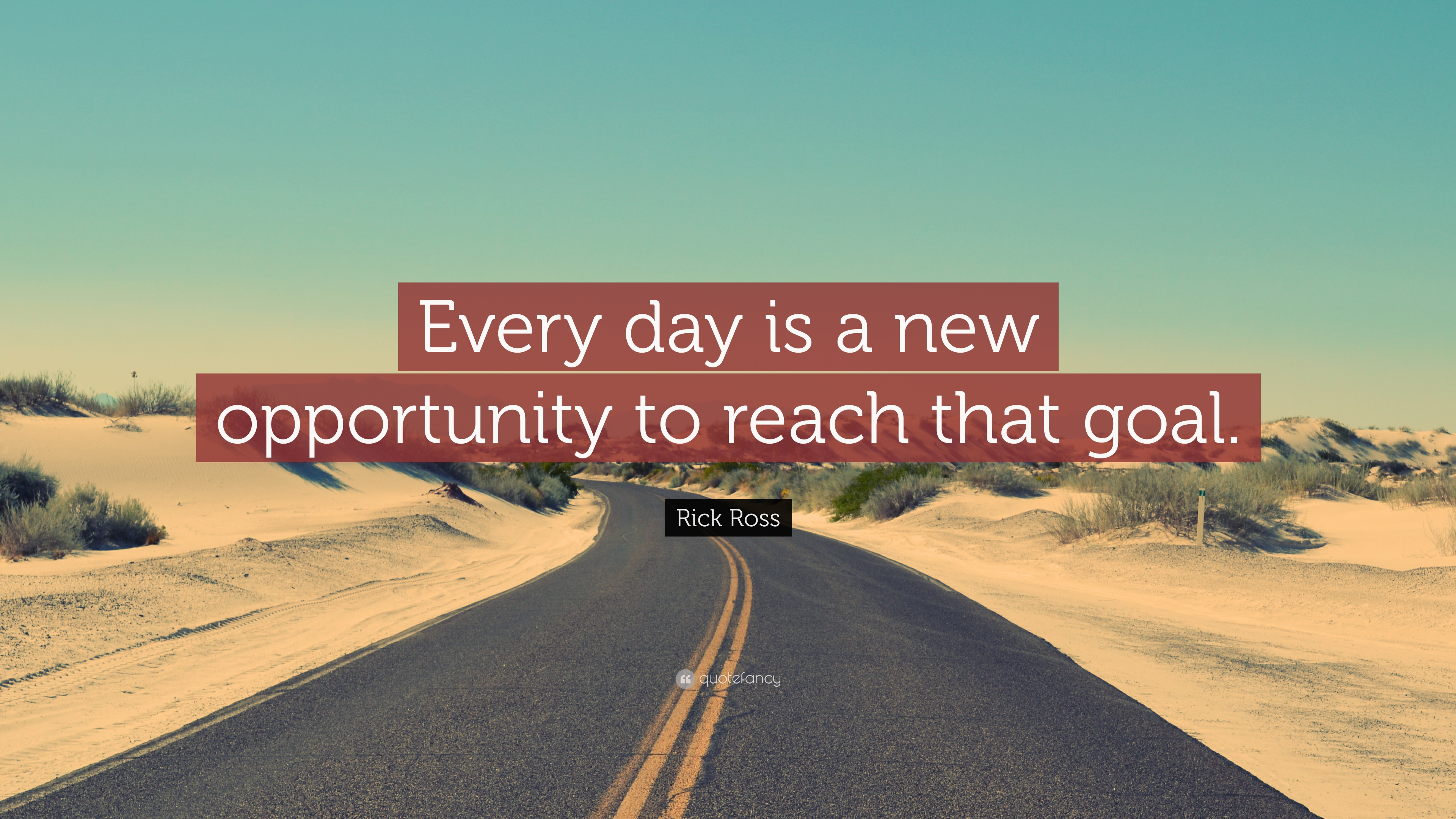 """Rick Ross Quote: """"Every day is a new opportunity to reach ..."""