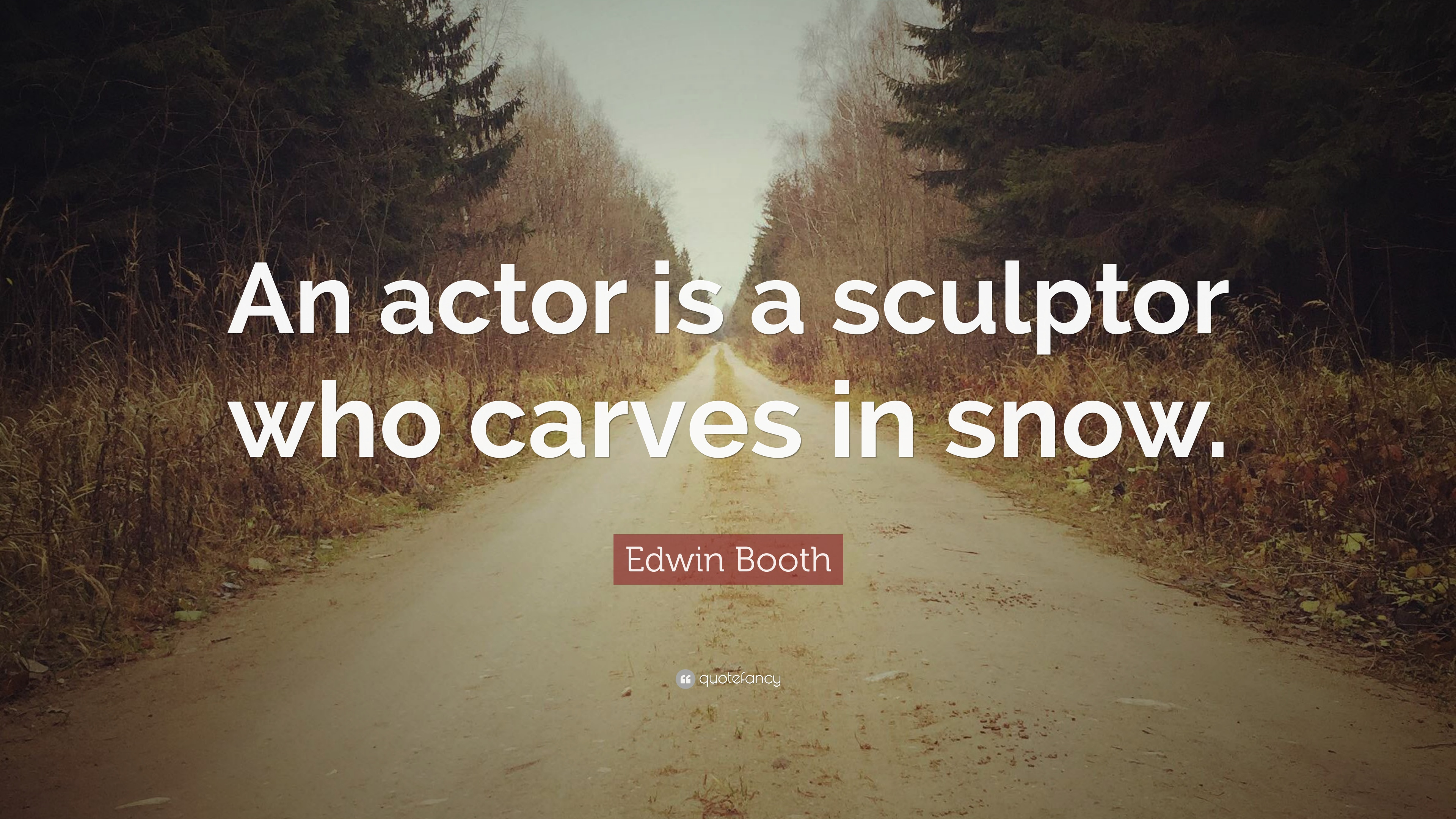 Photo Booth Quotes Edwin Booth Quotes 4 Wallpapers  Quotefancy