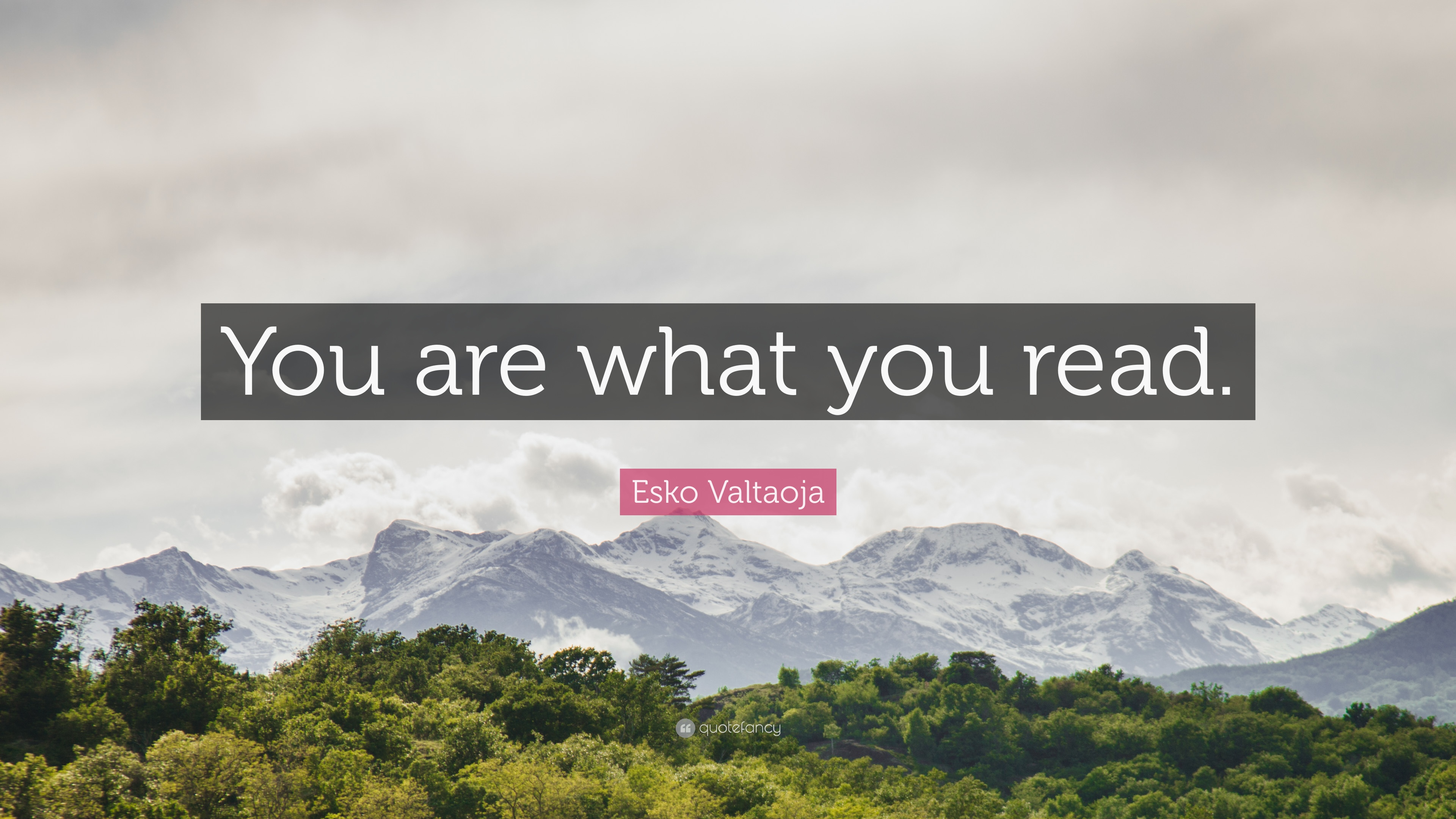 Esko Valtaoja Quote You Are What You Read 9 Wallpapers