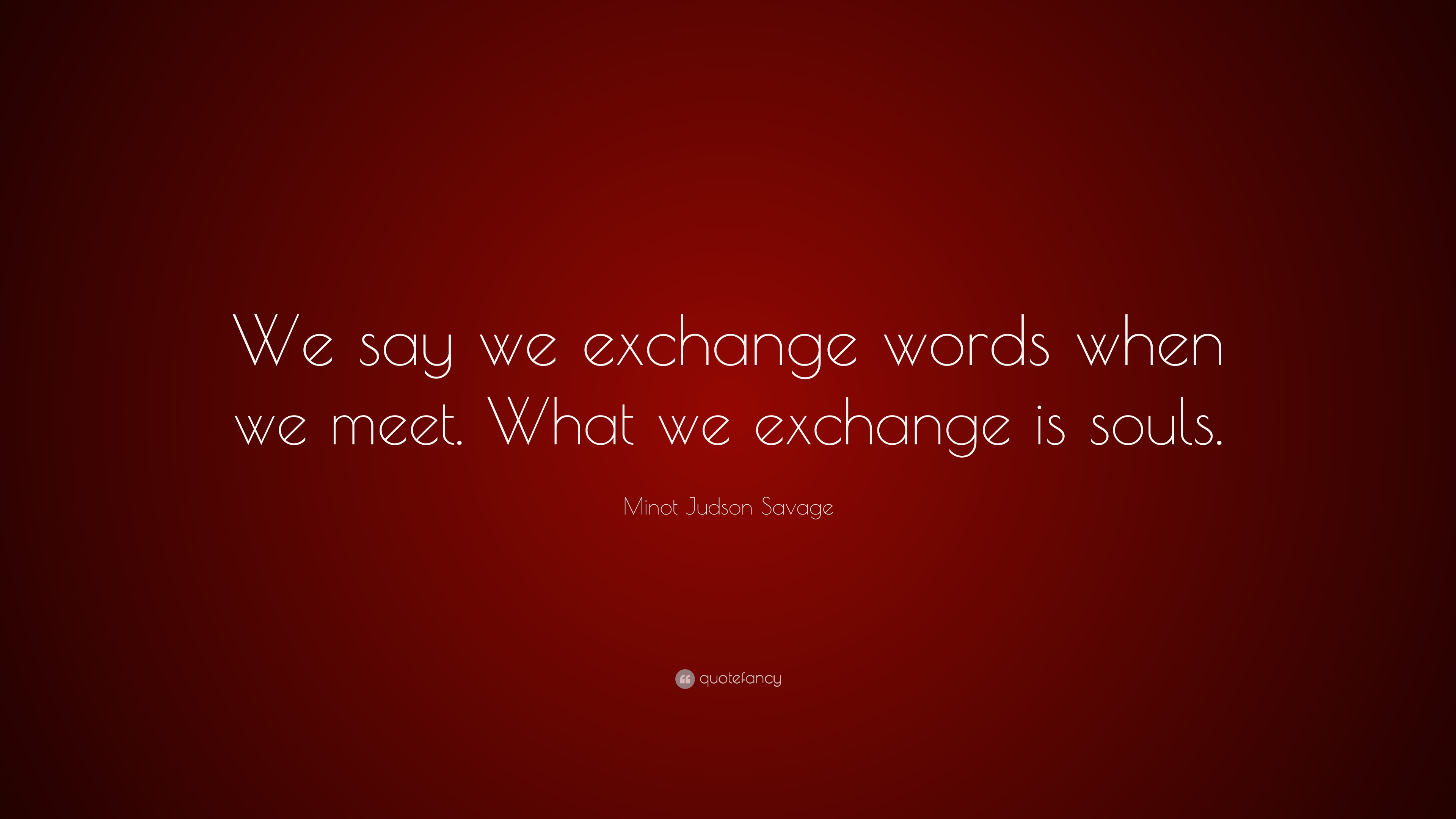 Minot Judson Savage Quotes (2 Wallpapers)