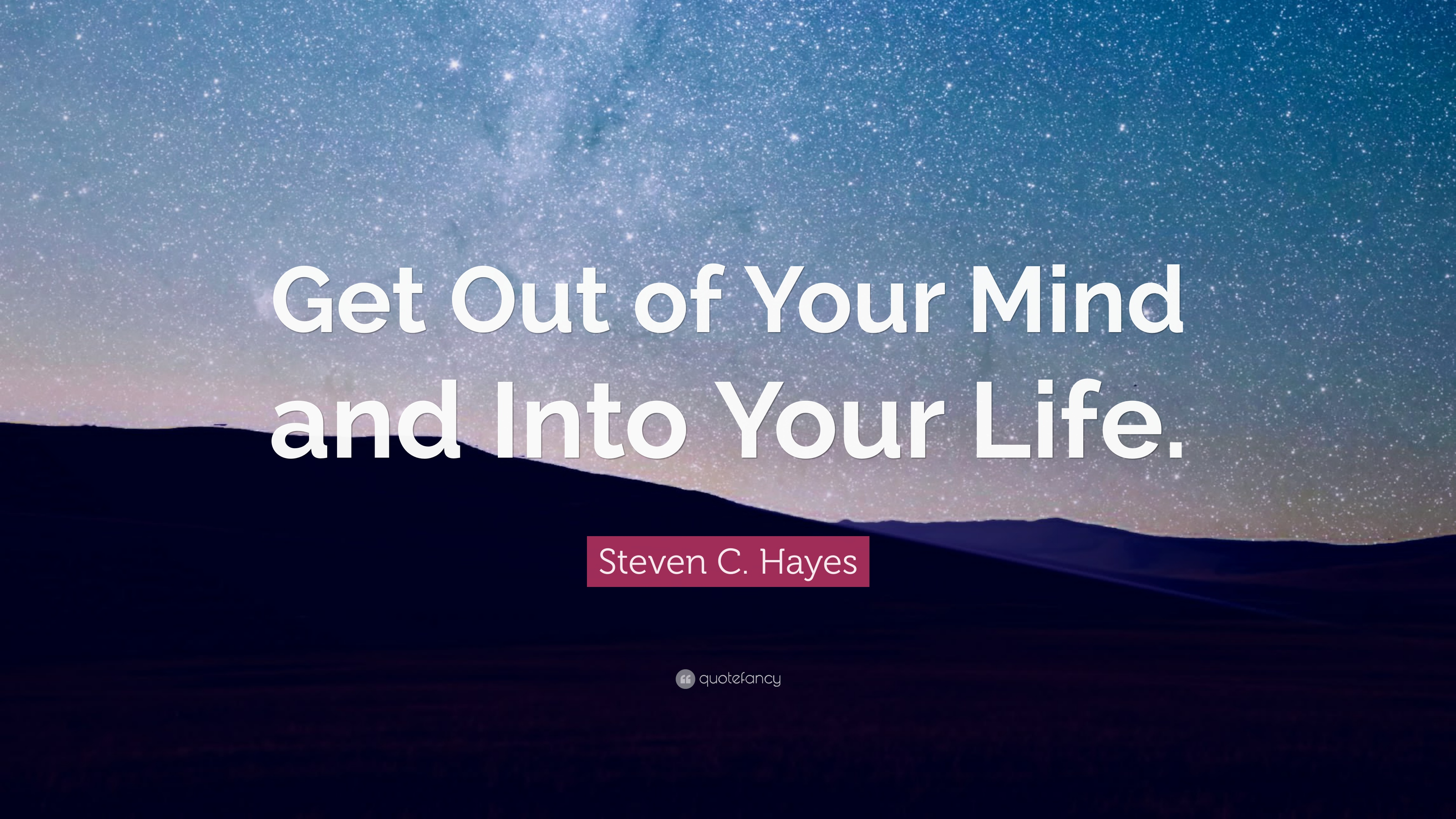 how to come out of mind and into your life