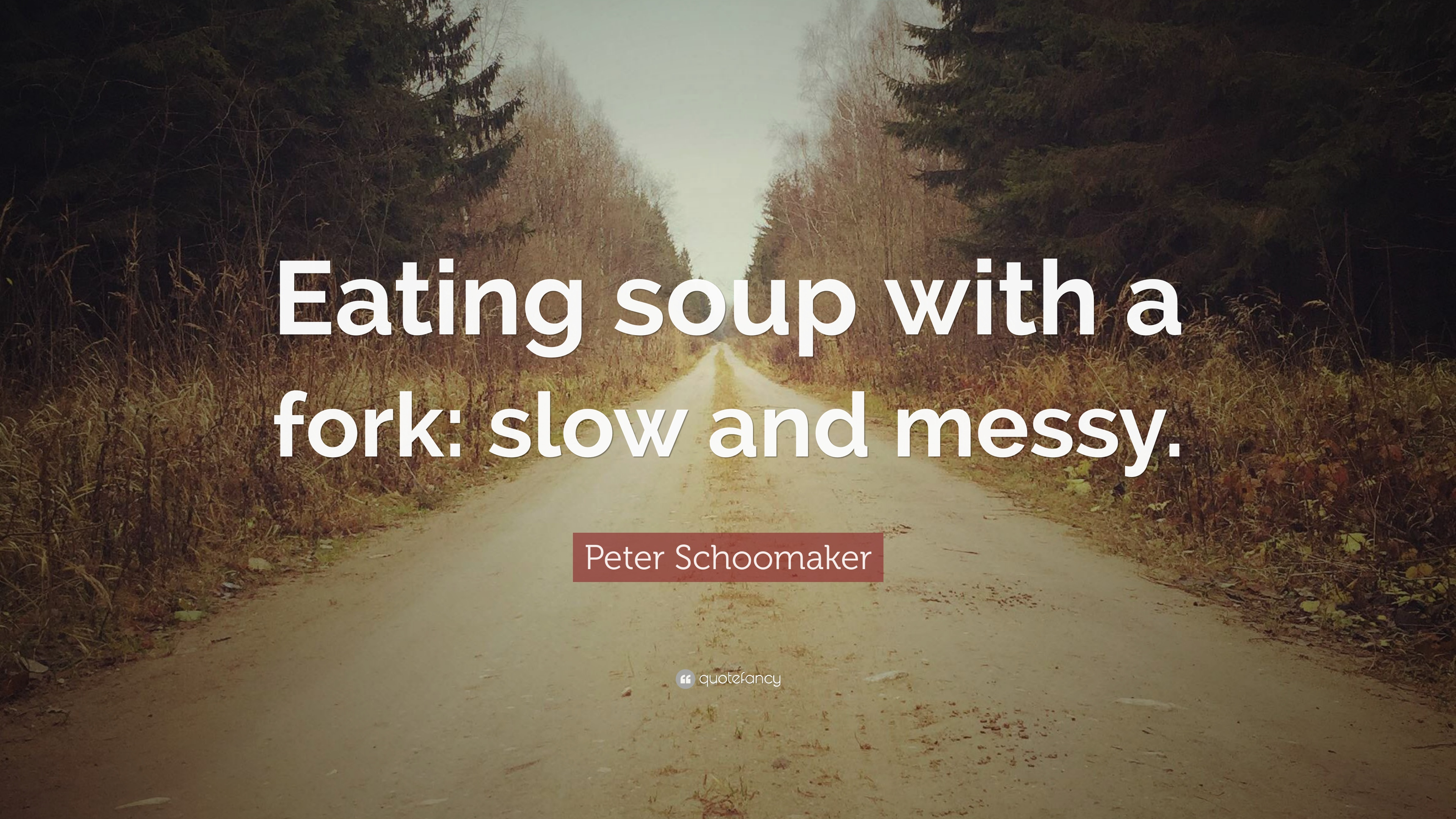 Soup Quotes: Peter Schoomaker Quotes (2 Wallpapers)