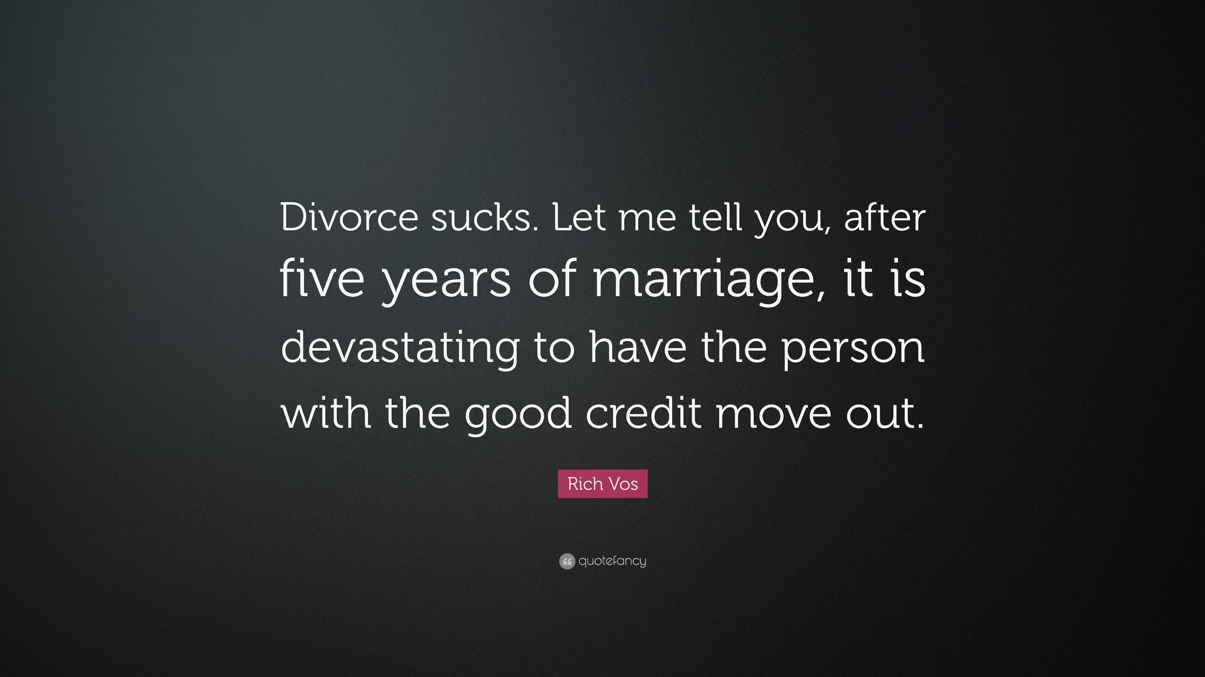 """Divorce Quotes Rich Vos Quote """"Divorce Suckslet Me Tell You After Five Years"""