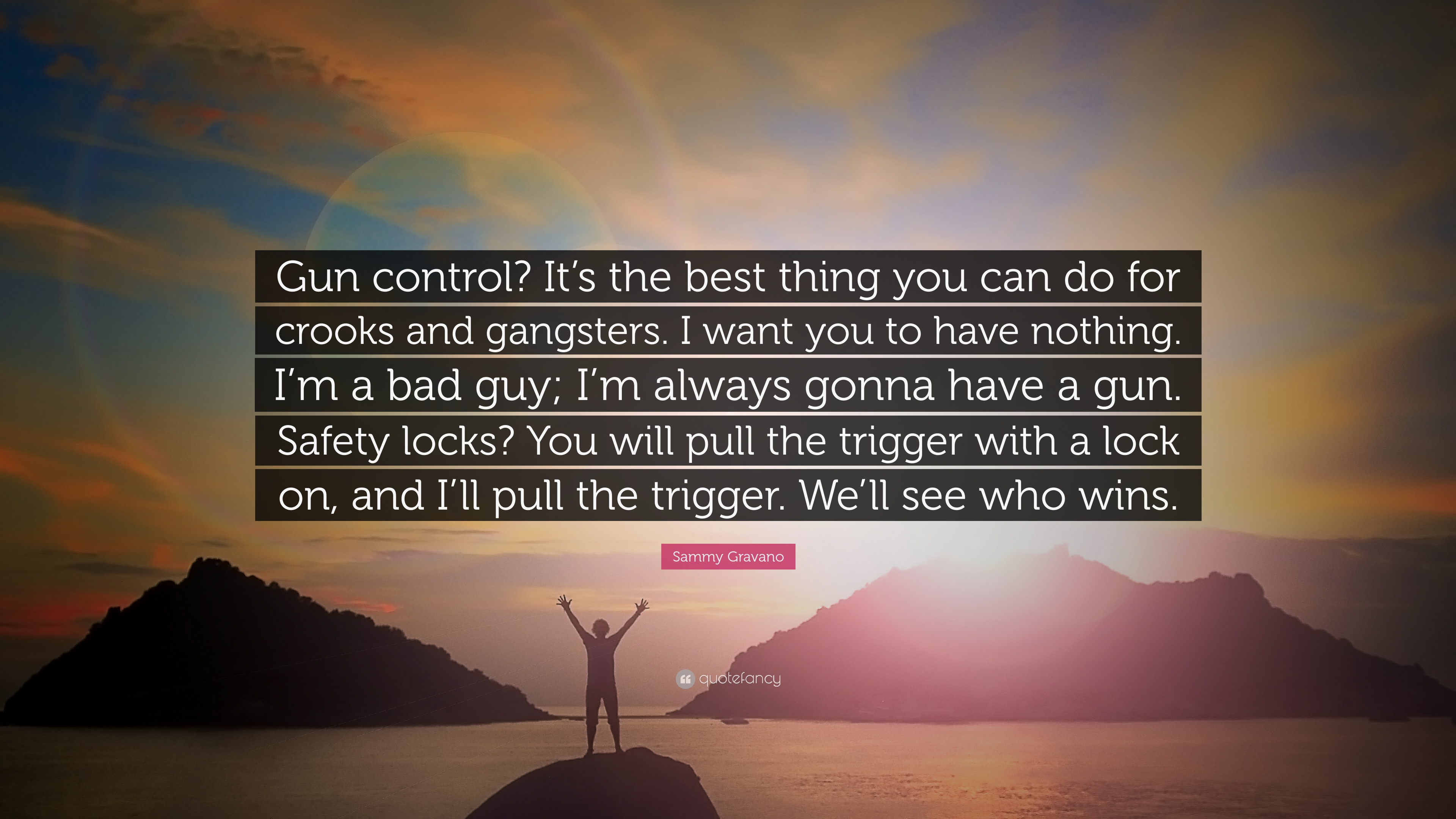 """Gun Control Quotes Sammy Gravano Quote """"Gun Control It's The Best Thing You Can Do"""