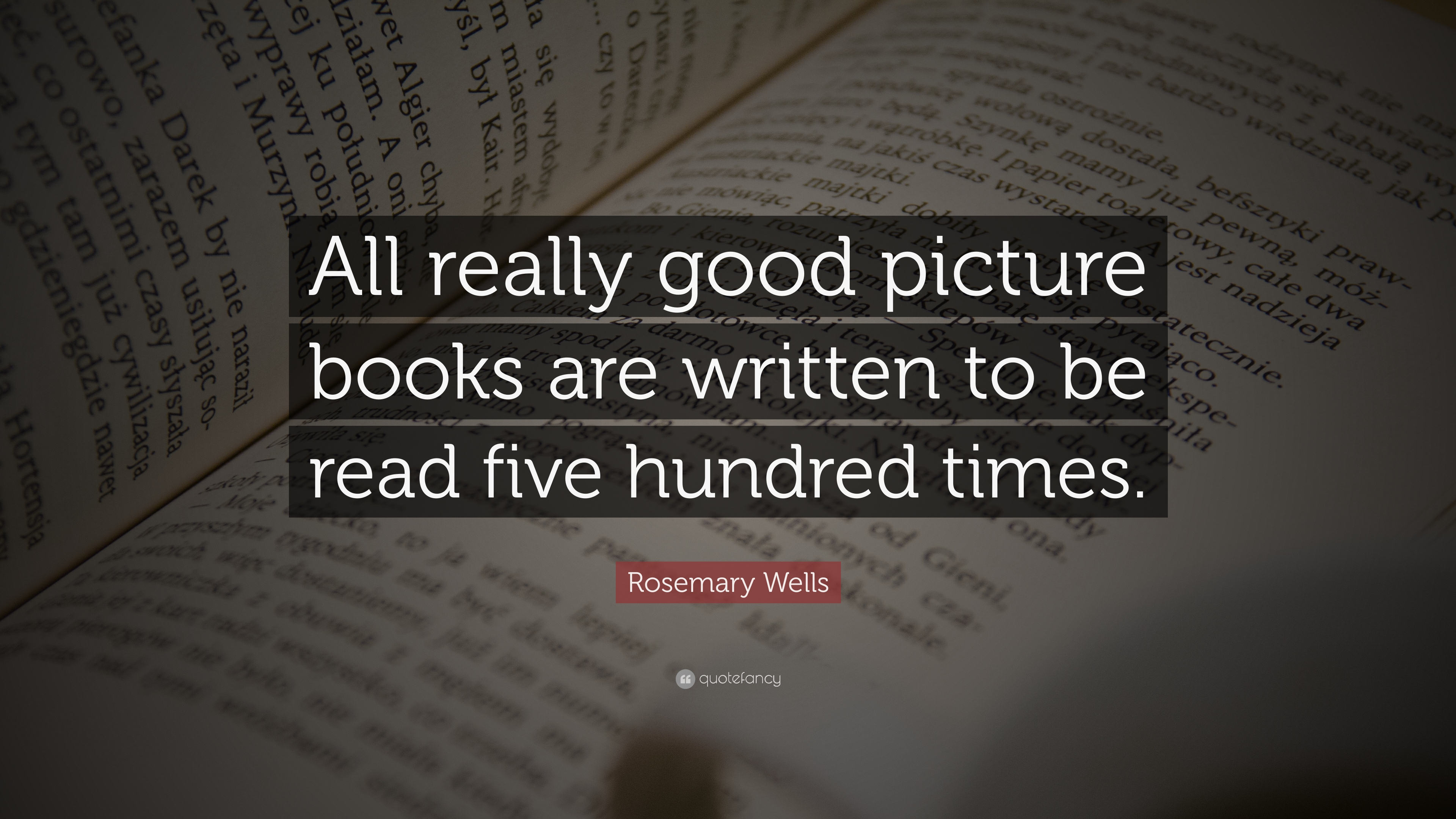 "Really Good Quotes Rosemary Wells Quote ""All Really Good Picture Books Are Written"