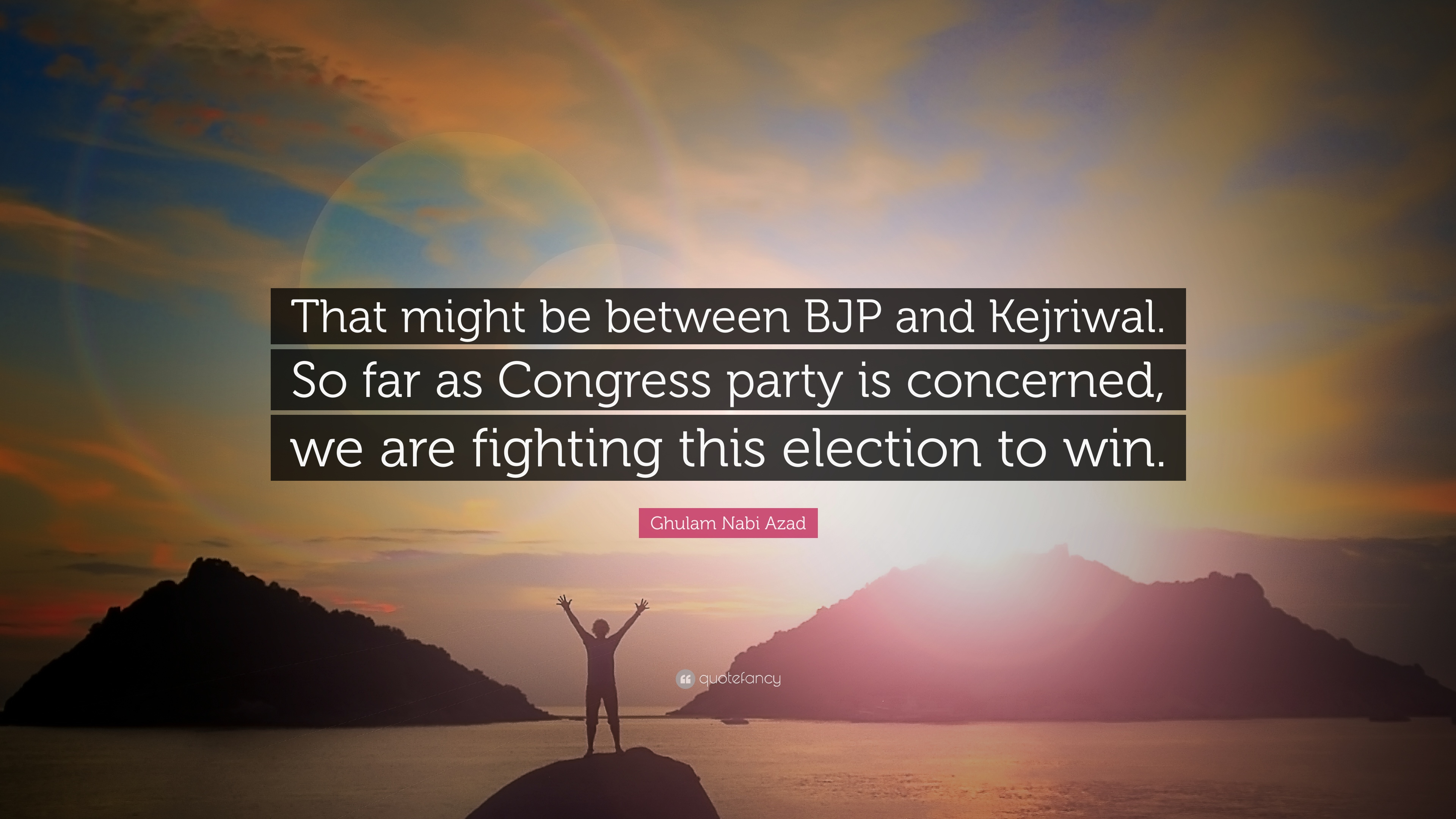 """Ghulam Nabi Azad Quote: """"That might be between BJP and"""