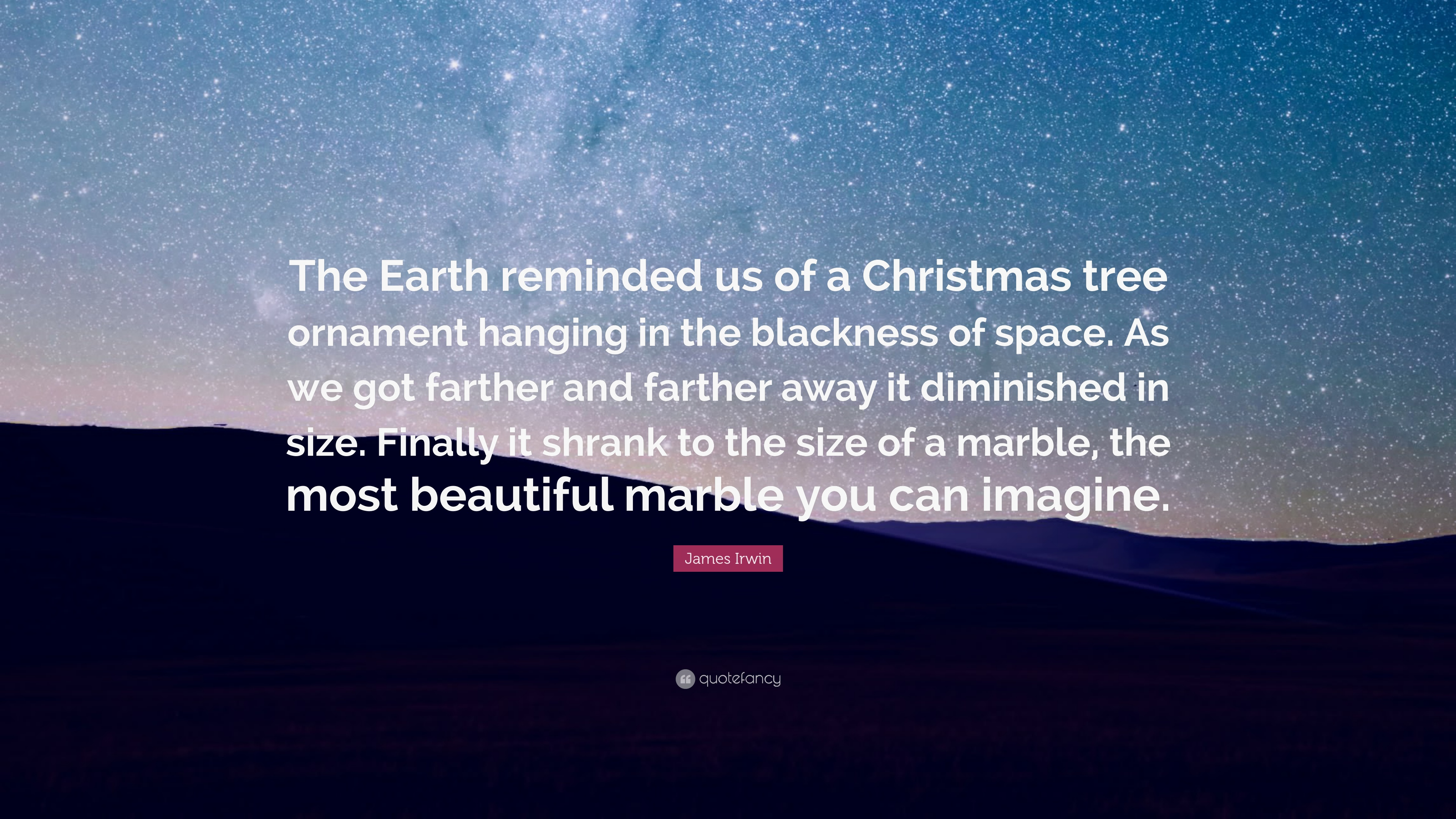 """James Irwin Quote: """"The Earth reminded us of a Christmas ..."""