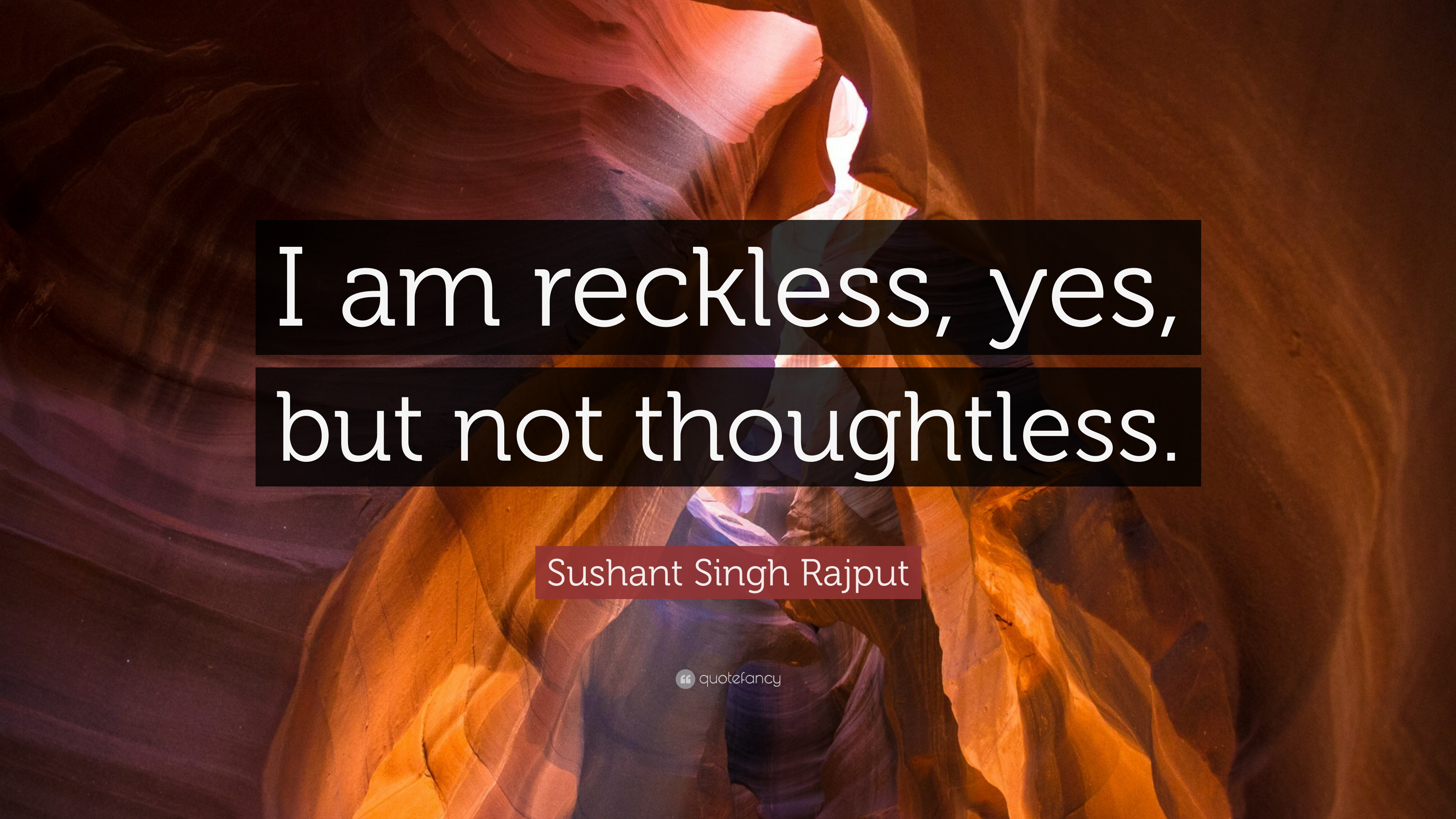 Best Wallpaper Logo Rajput - 1656025-Sushant-Singh-Rajput-Quote-I-am-reckless-yes-but-not-thoughtless  Perfect Image Reference_293182.jpg