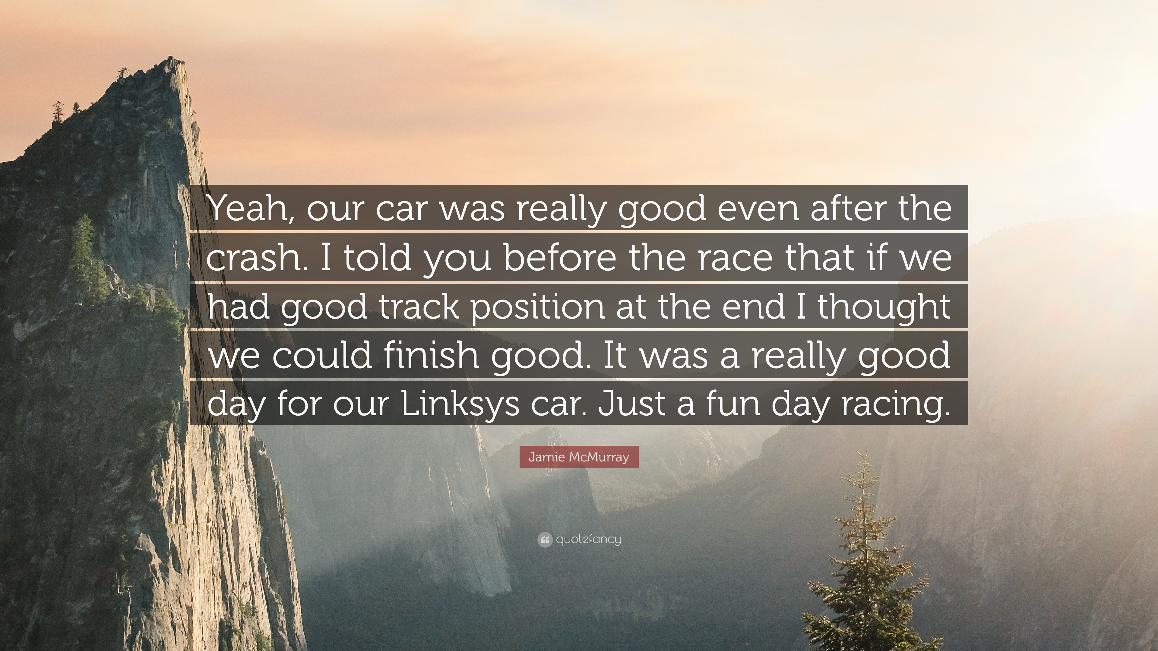 Jamie Mcmurray Quote Yeah Our Car Was Really Good Even After The