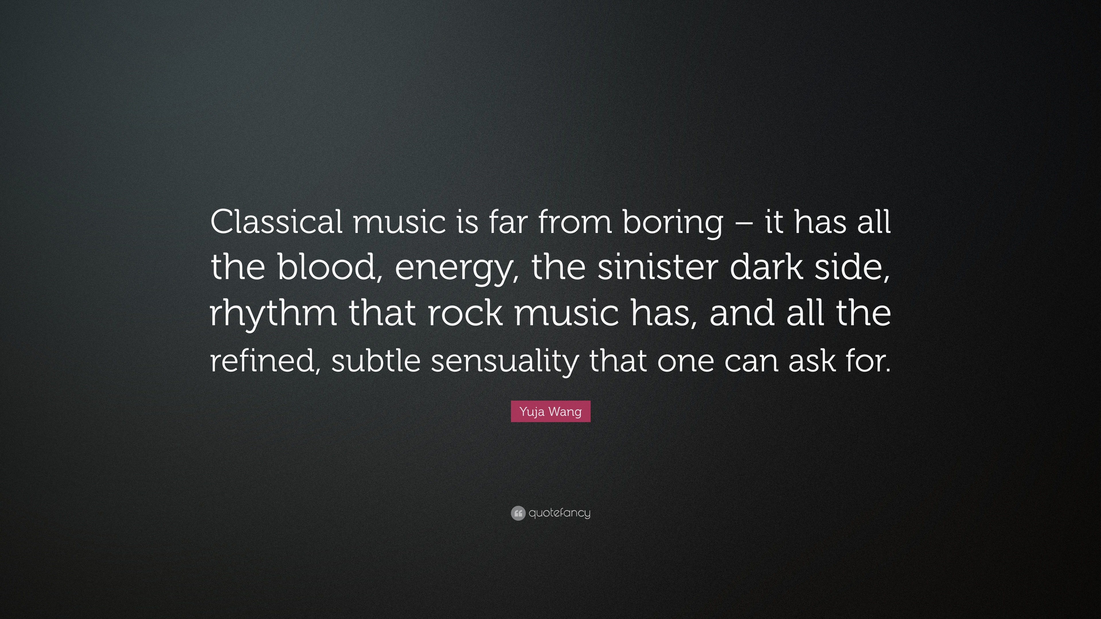 Yuja Wang Quote Classical Music Is Far From Boring It Has All