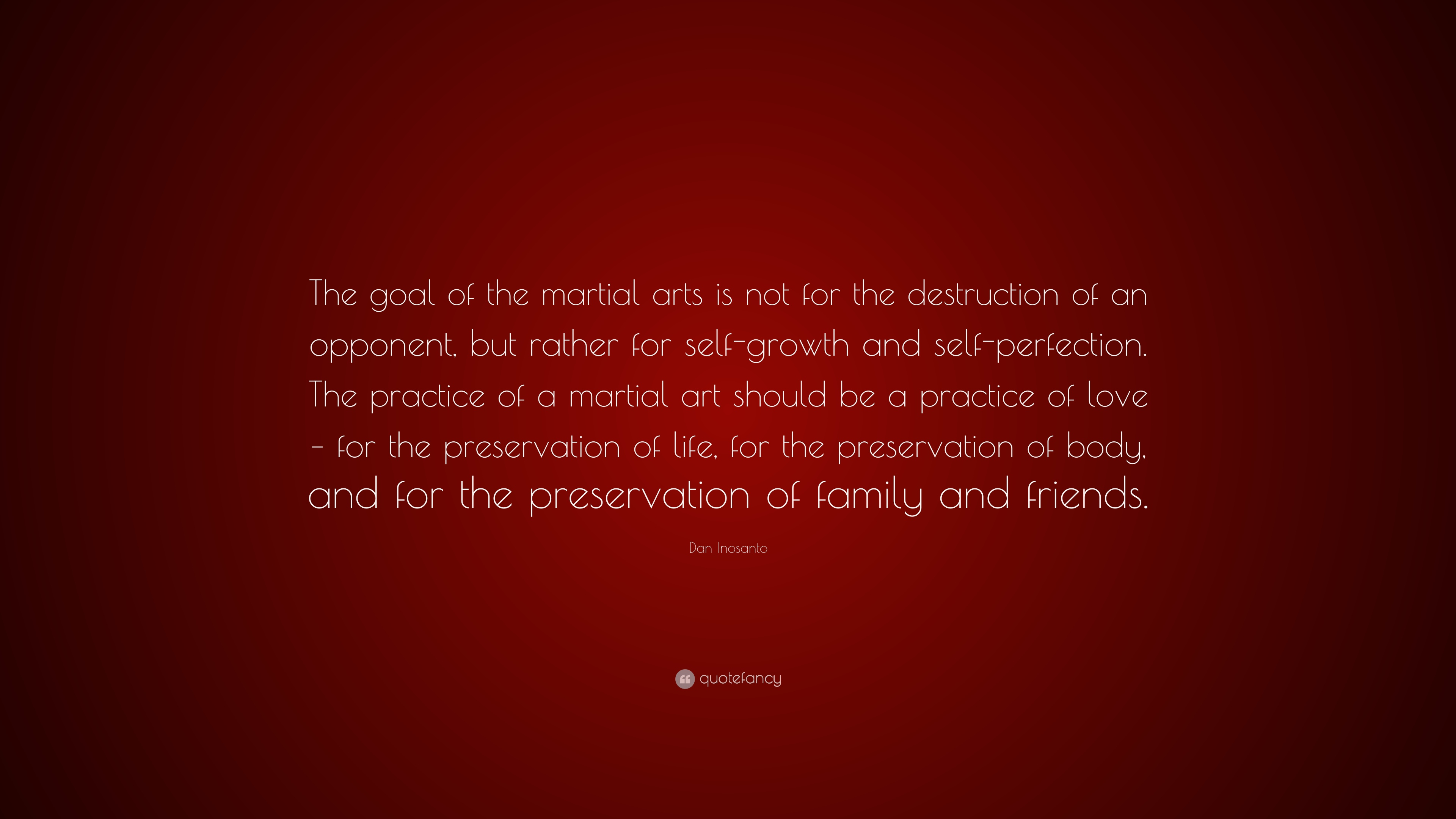 Dan Inosanto Quote The Goal Of The Martial Arts Is Not For The Destruction Of An Opponent But Rather For Self Growth And Self Perfection 7 Wallpapers Quotefancy
