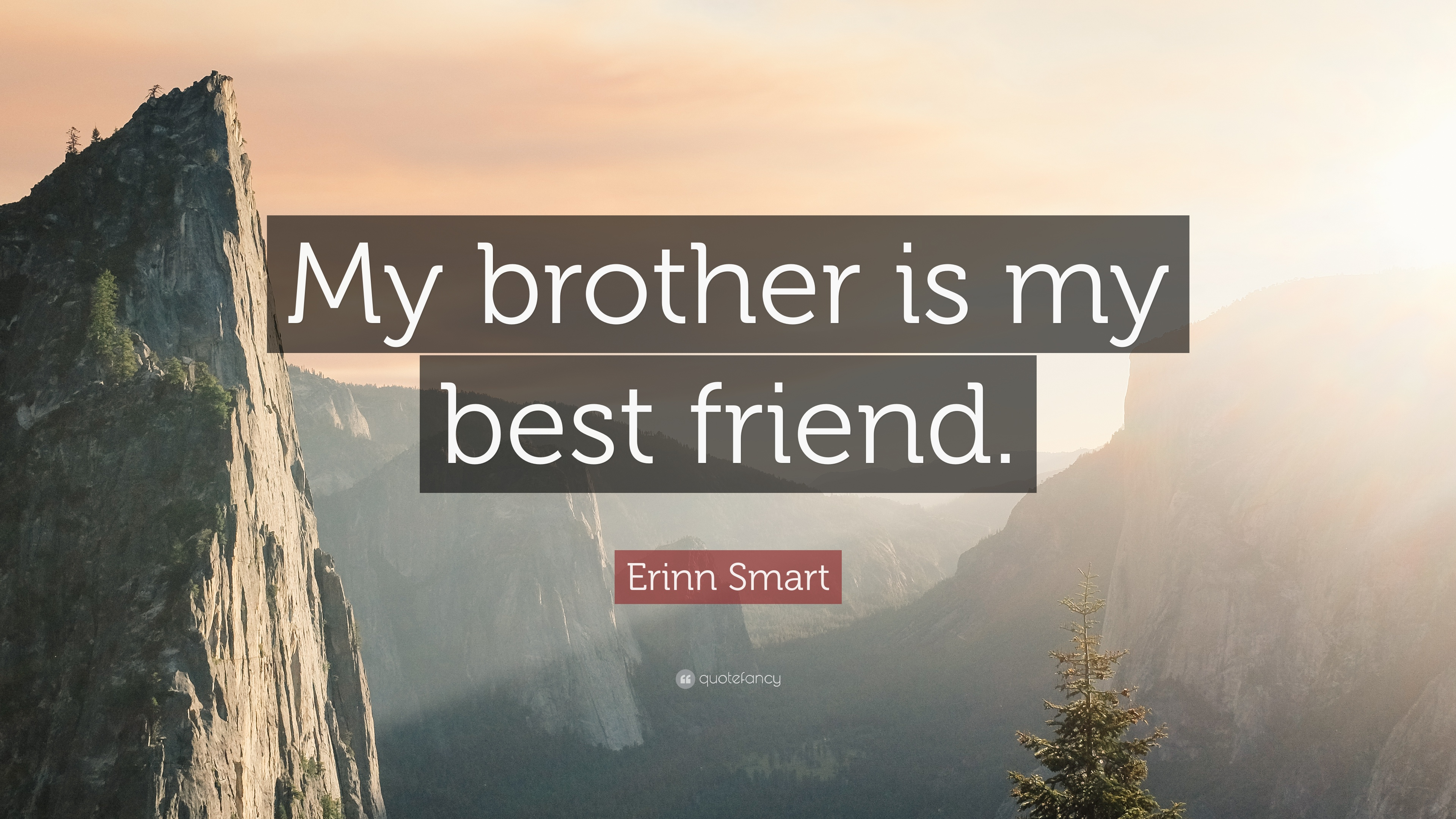 Erinn Smart Quote My Brother Is My Best Friend 7 Wallpapers