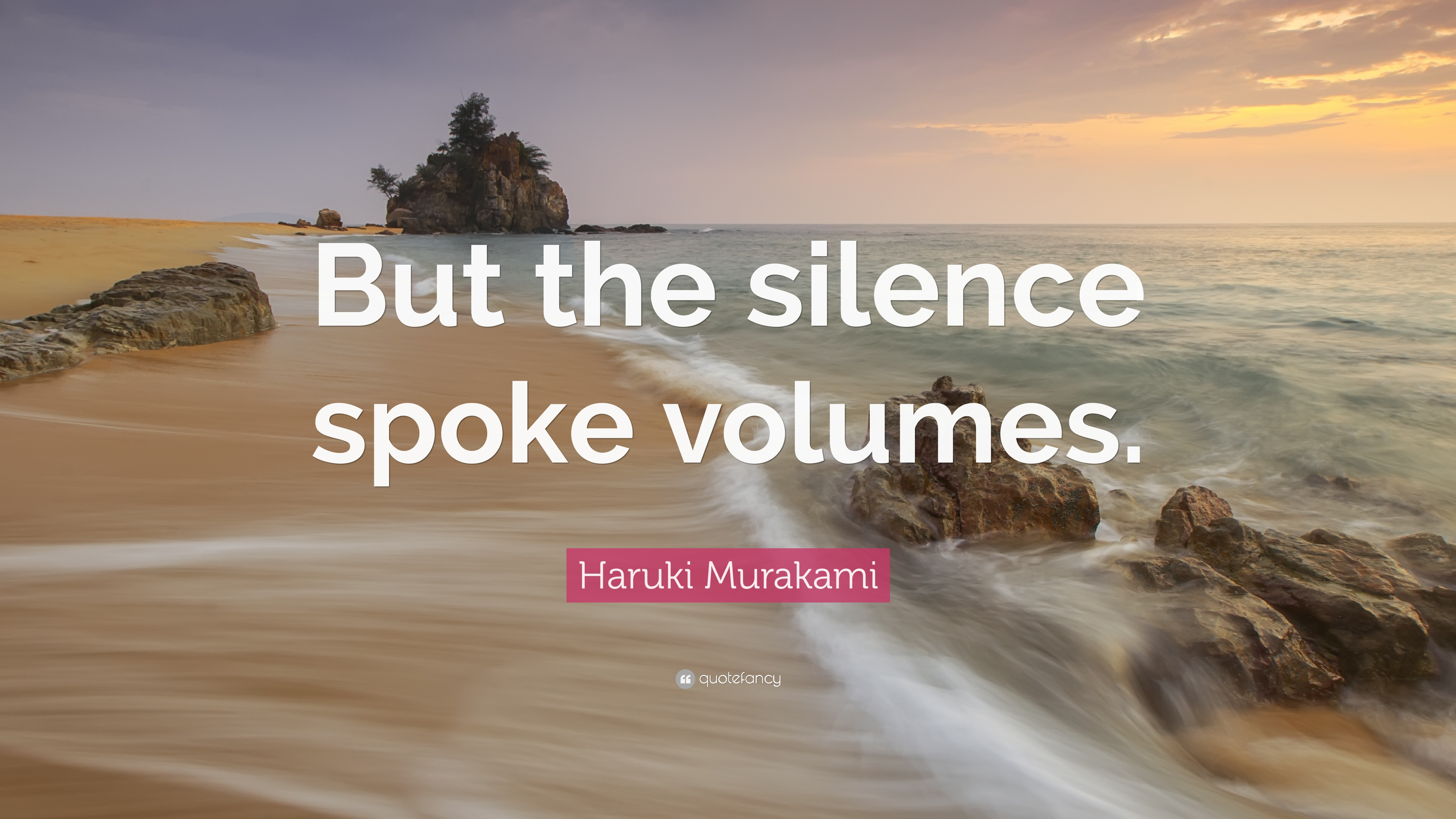 Haruki Murakami Quote But The Silence Spoke Volumes 7