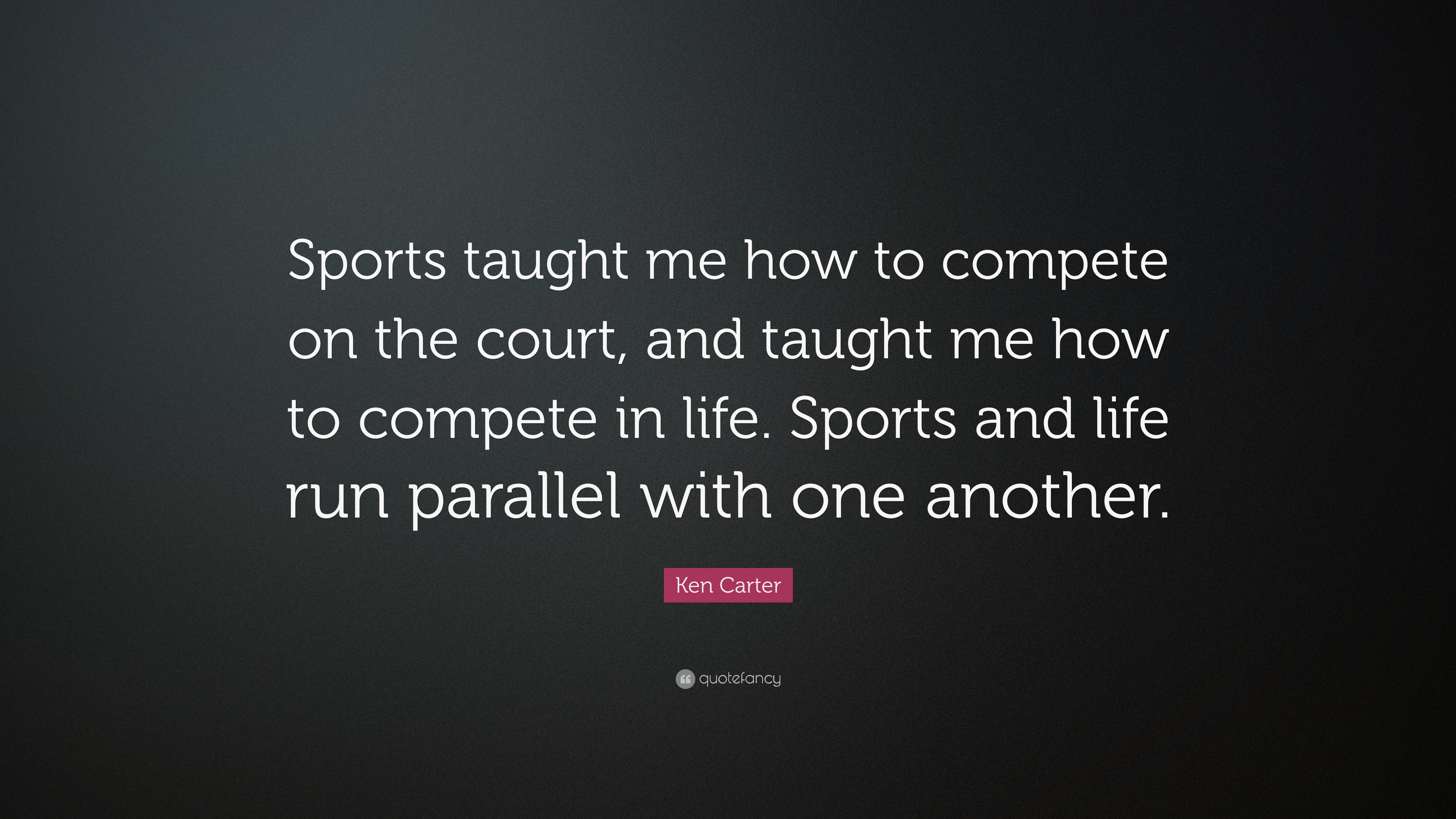 "Sports Life Quotes Alluring Ken Carter Quote ""Sports Taught Me How To Compete On The Court"