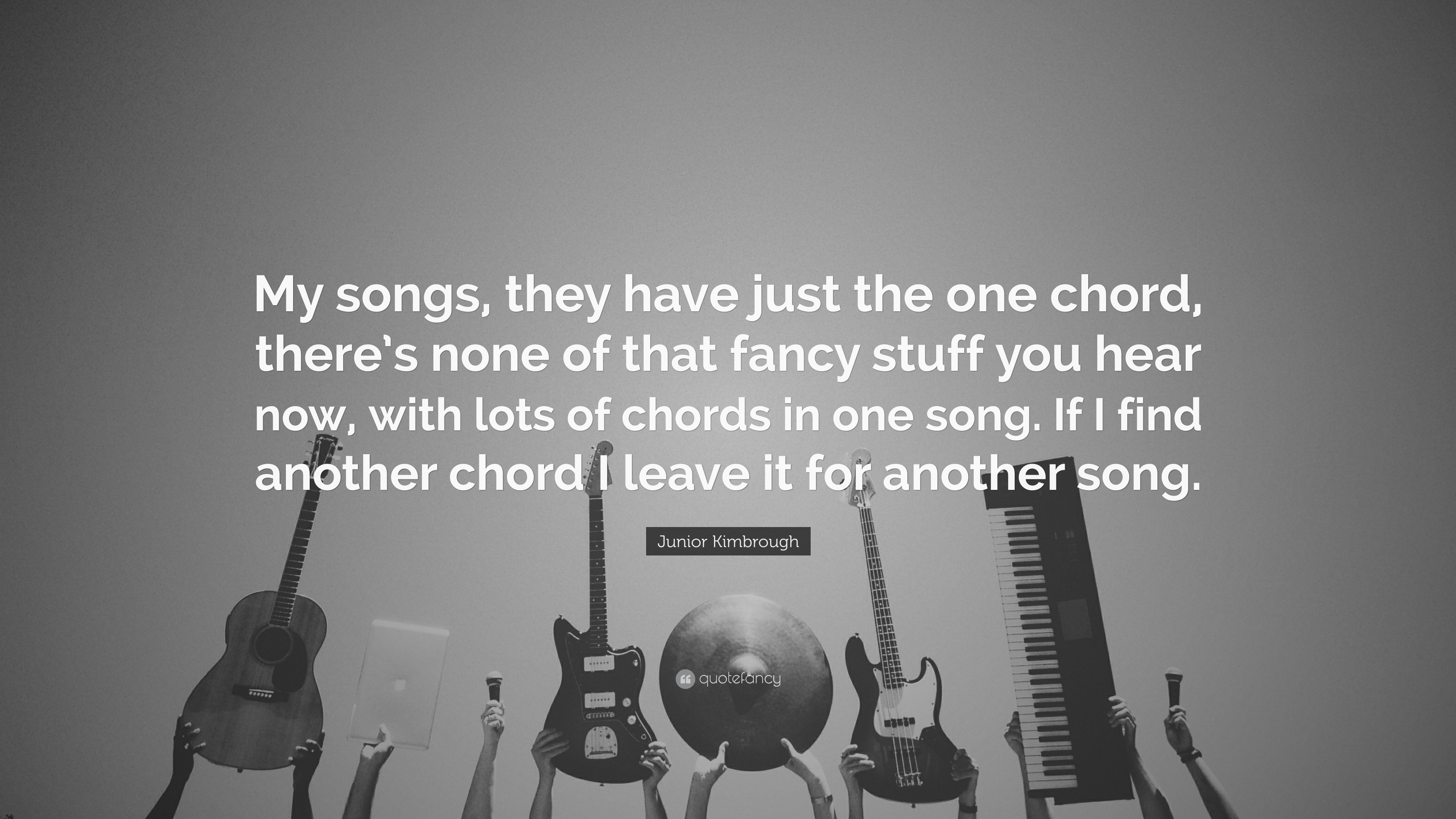 Junior Kimbrough Quote My Songs They Have Just The One Chord