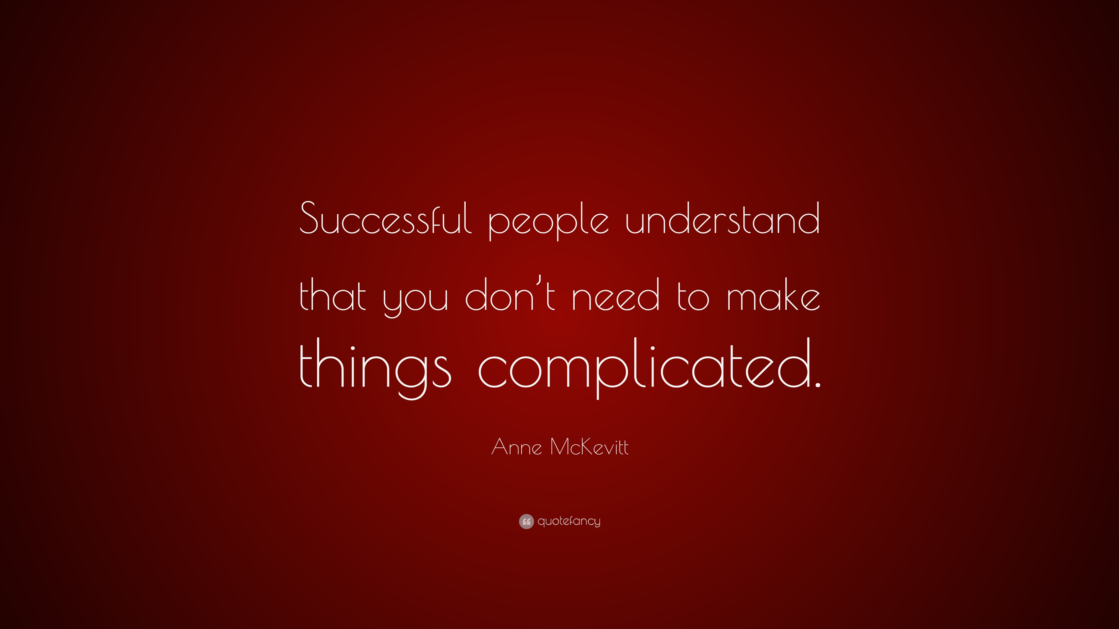 Anne Mckevitt Quote Successful People Understand That You Dont