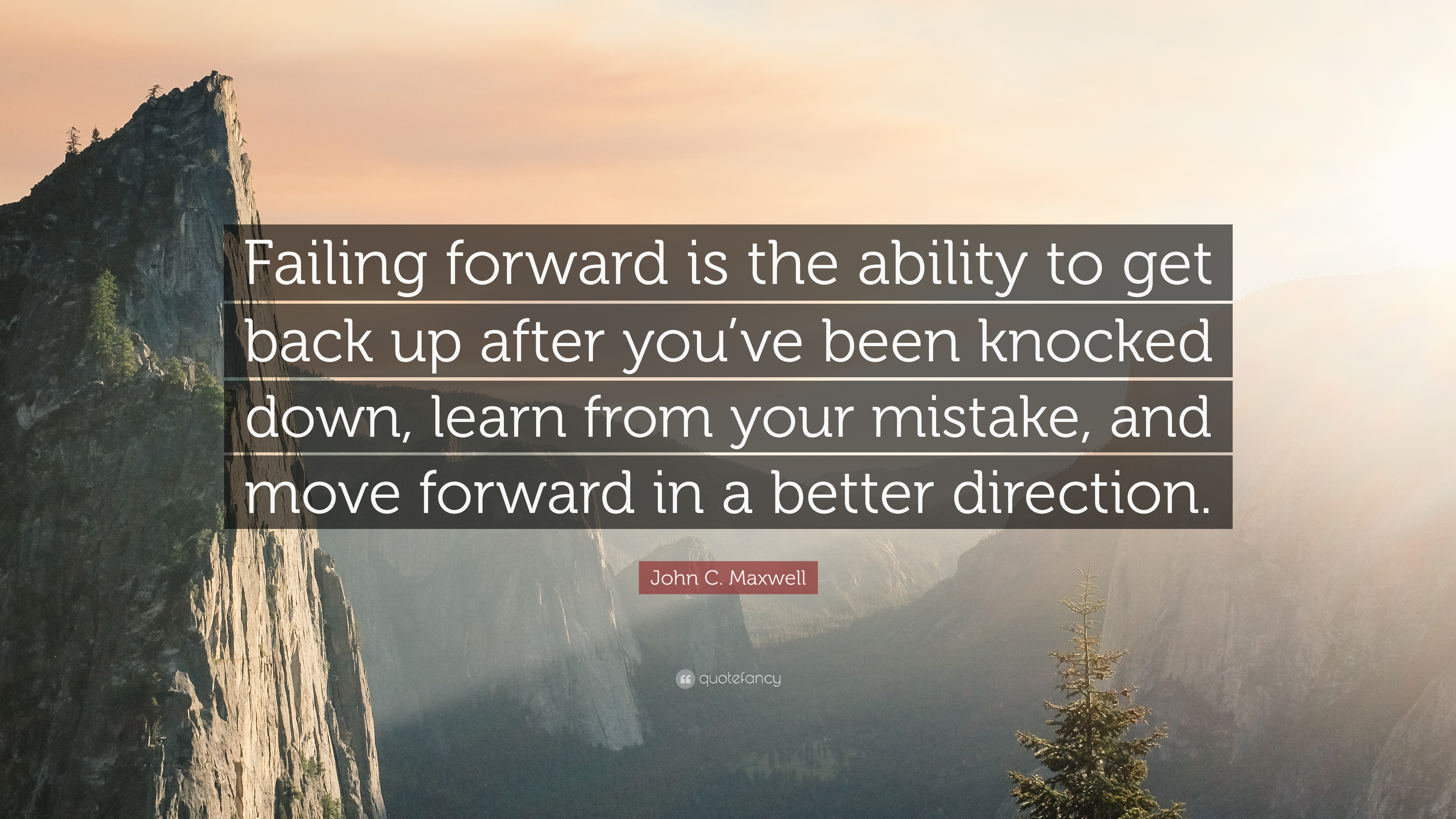 John C Maxwell Quote Failing Forward Is The Ability To Get Back