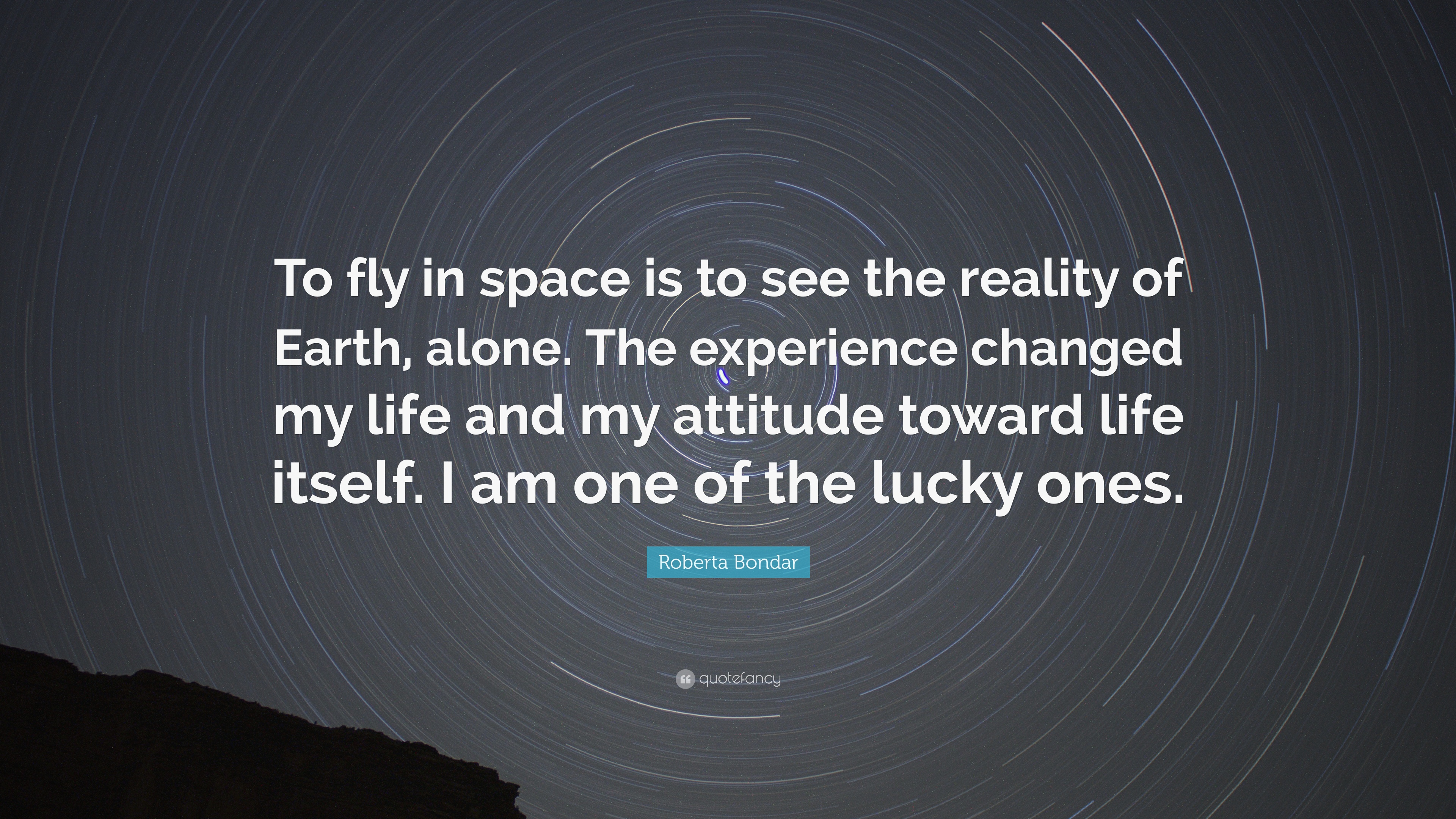 Roberta Bondar Quote To Fly In Space Is To See The Reality Of