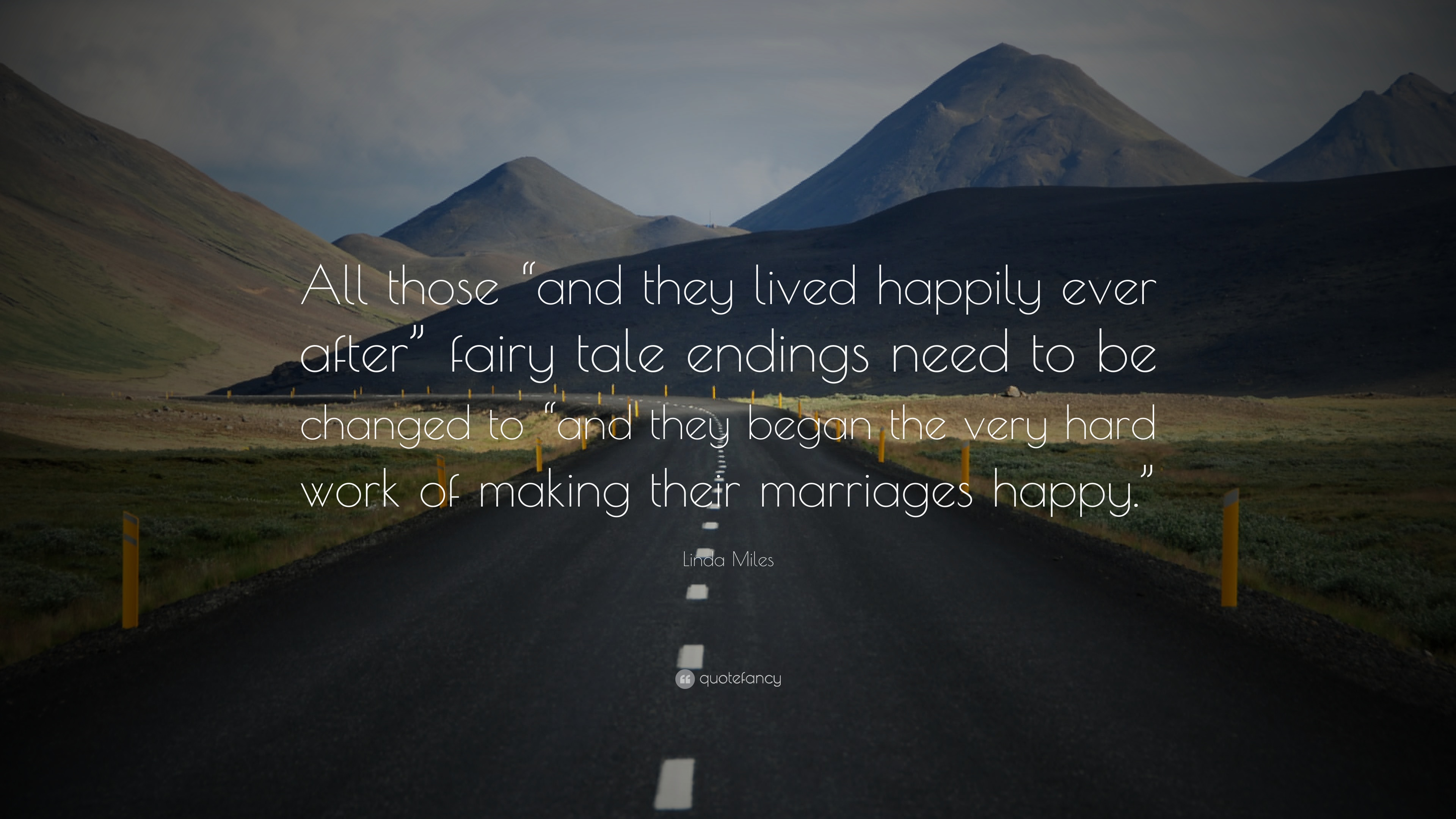 Linda Miles Quote All Those And They Lived Happily Ever After