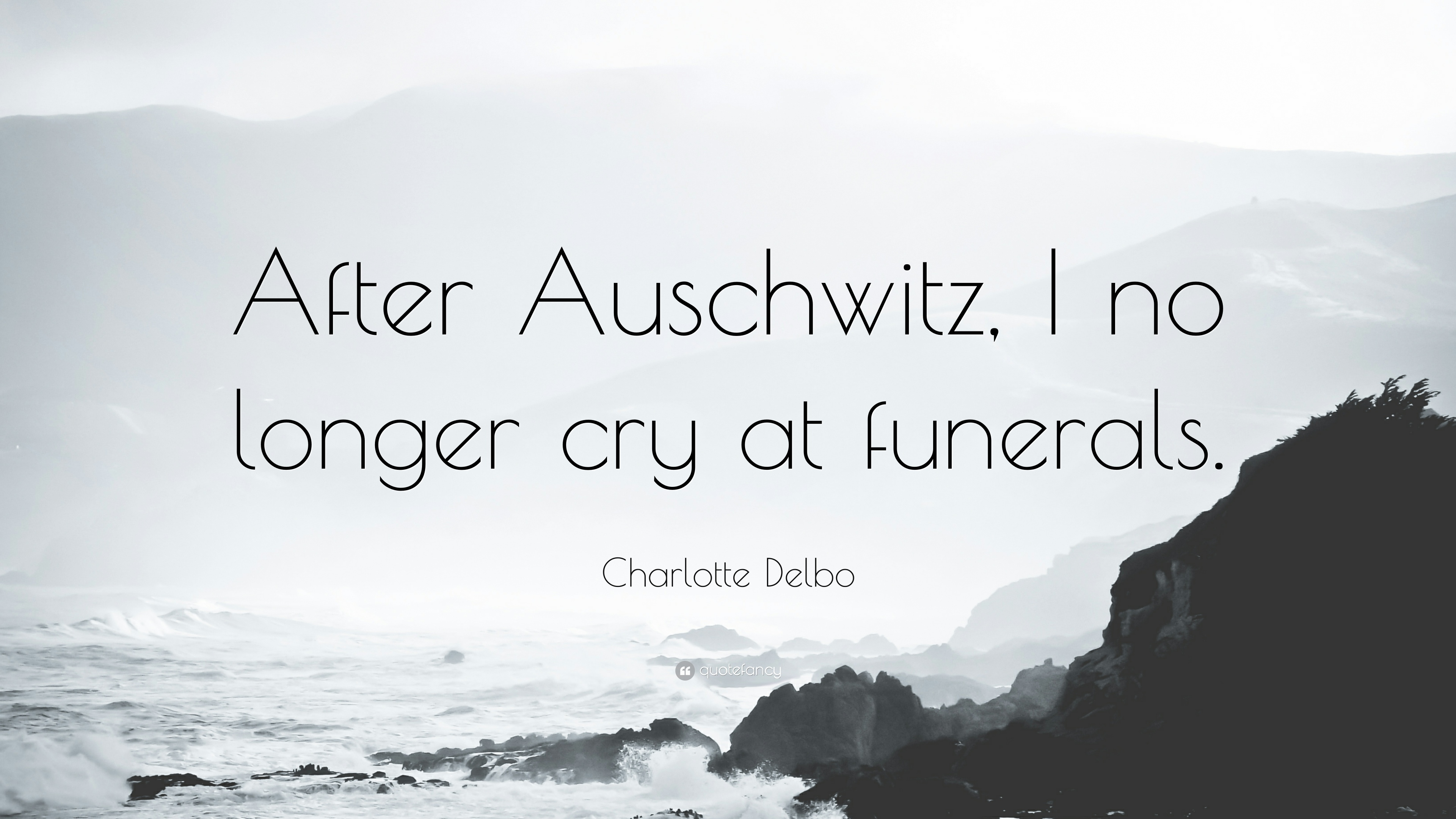 Quotes For Funerals Charlotte Delbo Quotes 3 Wallpapers  Quotefancy