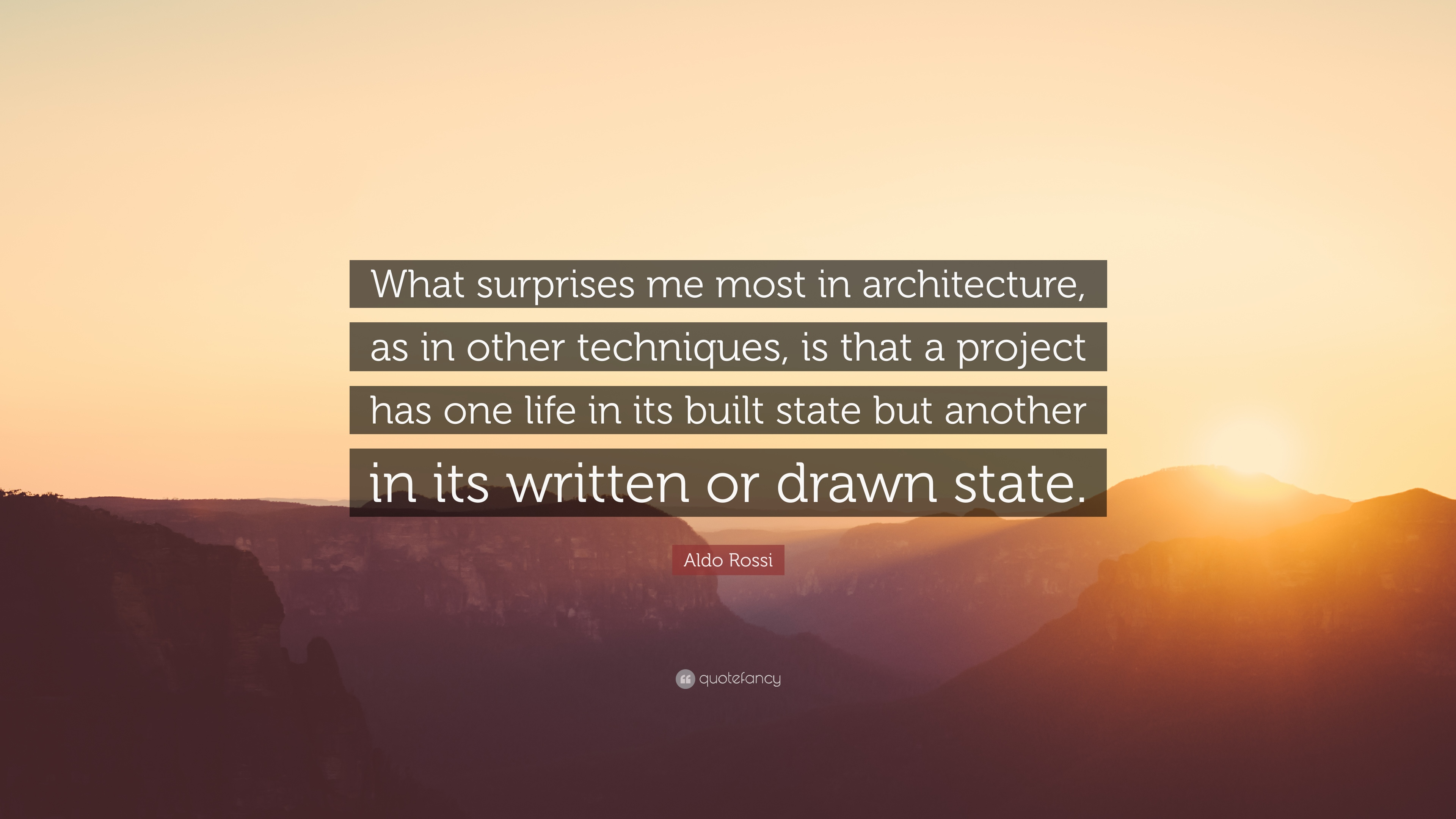 Aldo Rossi Quote What Surprises Me Most In Architecture As In