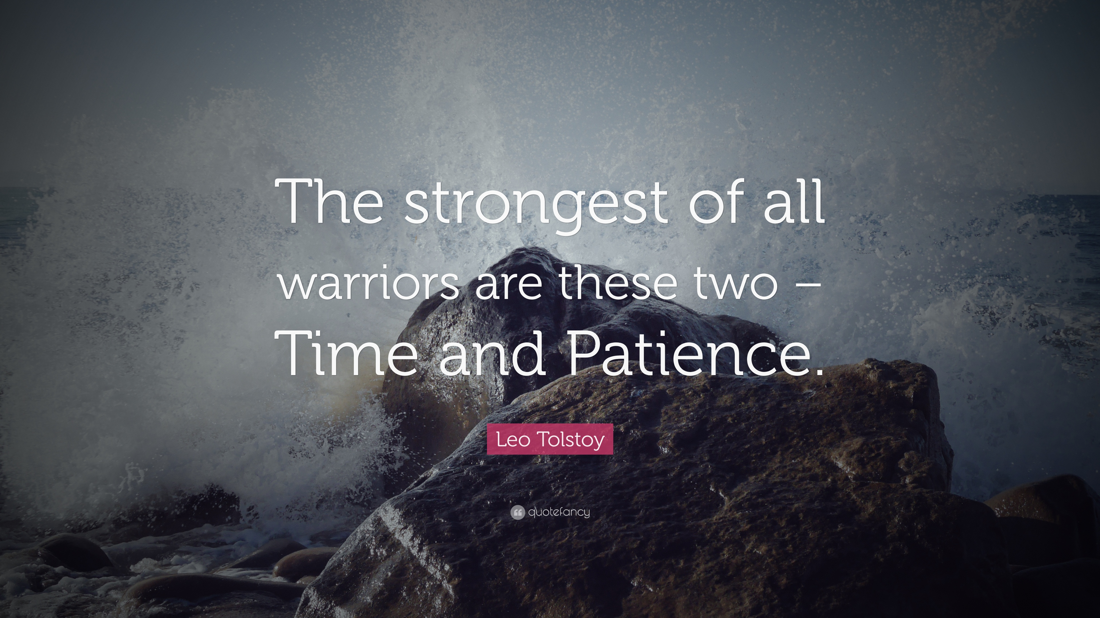 """Leo Tolstoy Quotes 100 Wallpapers: Leo Tolstoy Quote: """"The Strongest Of All Warriors Are"""