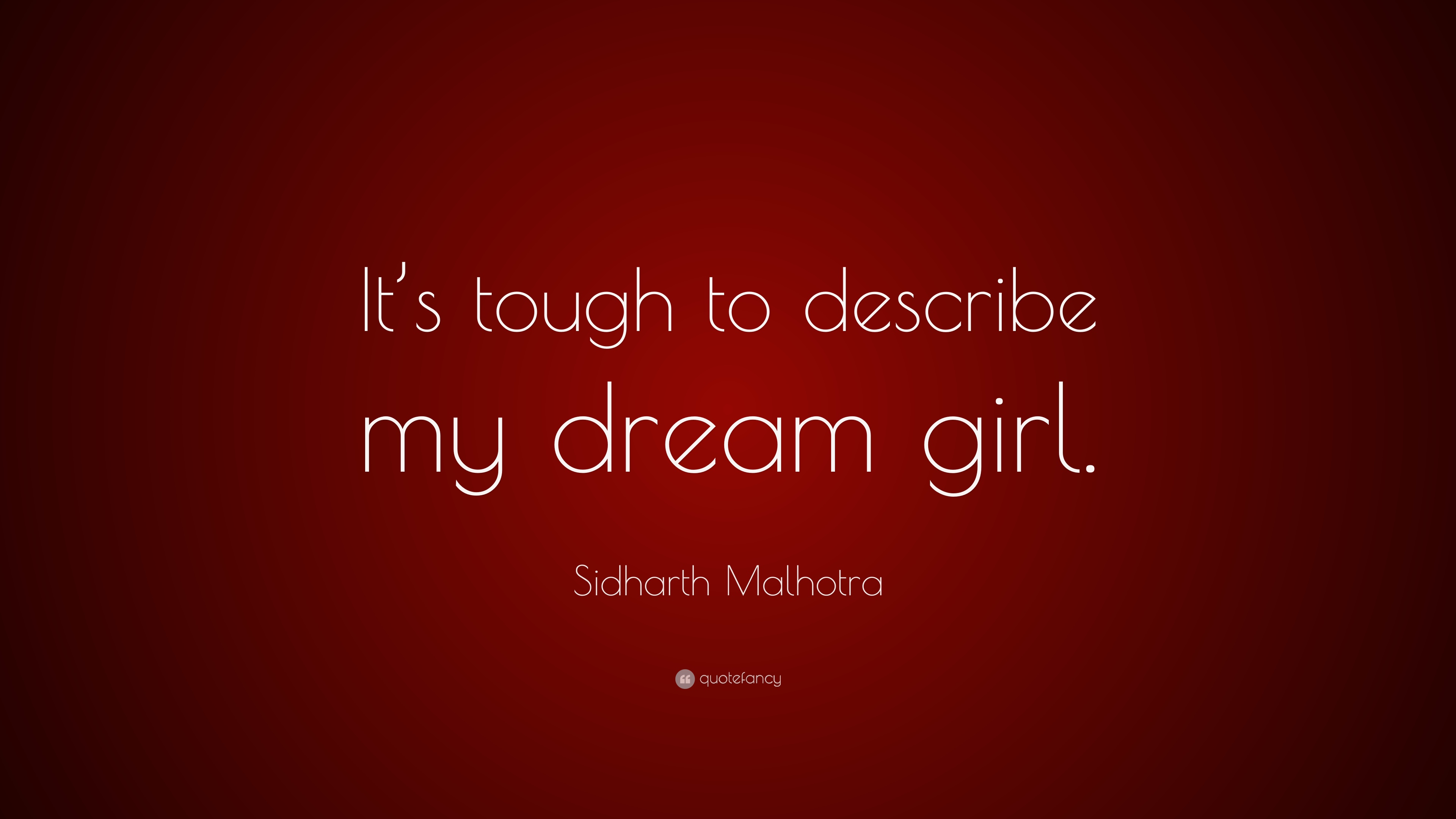 Sidharth Malhotra Quote Its Tough To Describe My Dream Girl 7