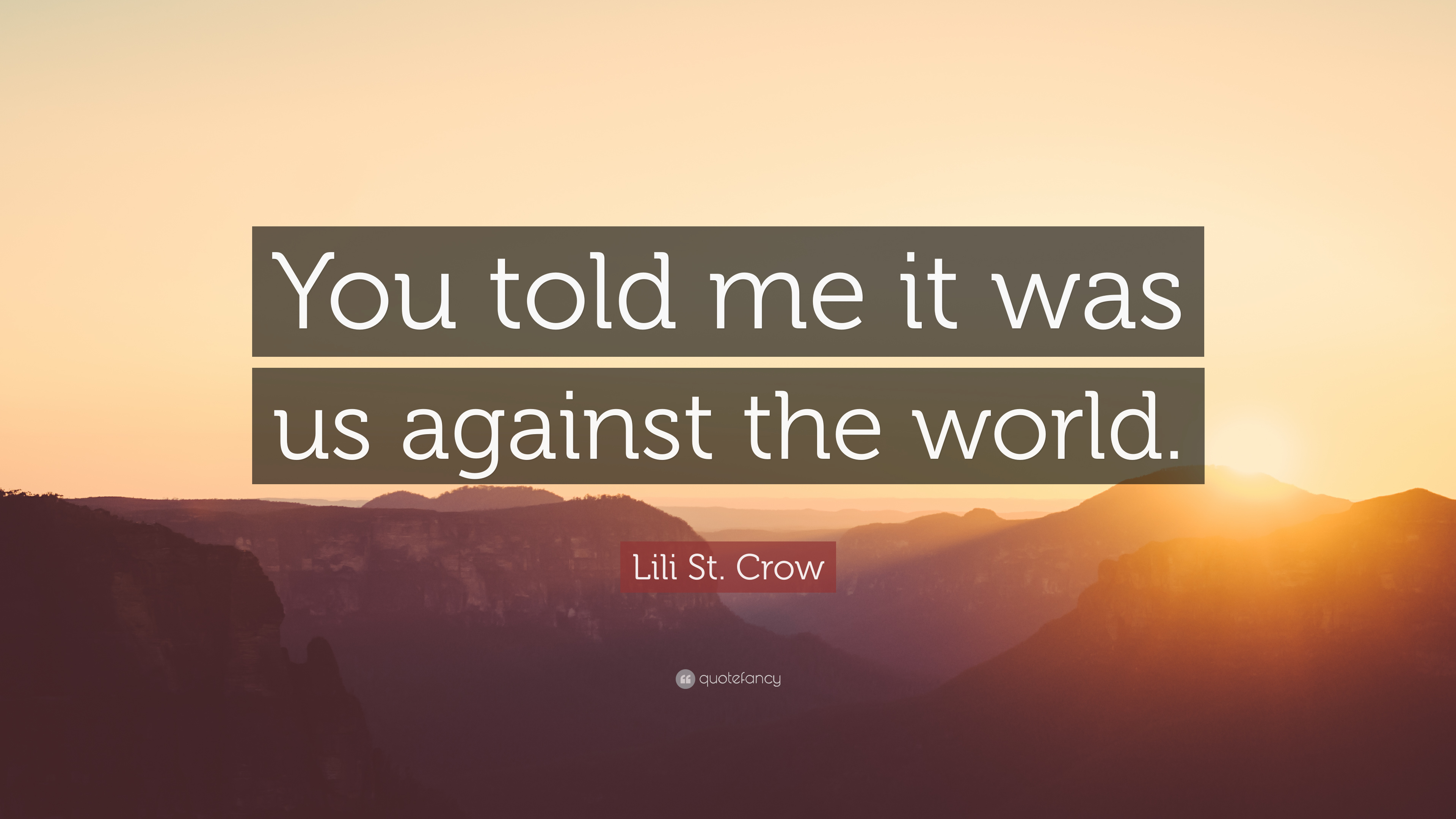 """Lili St. Crow Quote: """"You told me it was us against the ..."""