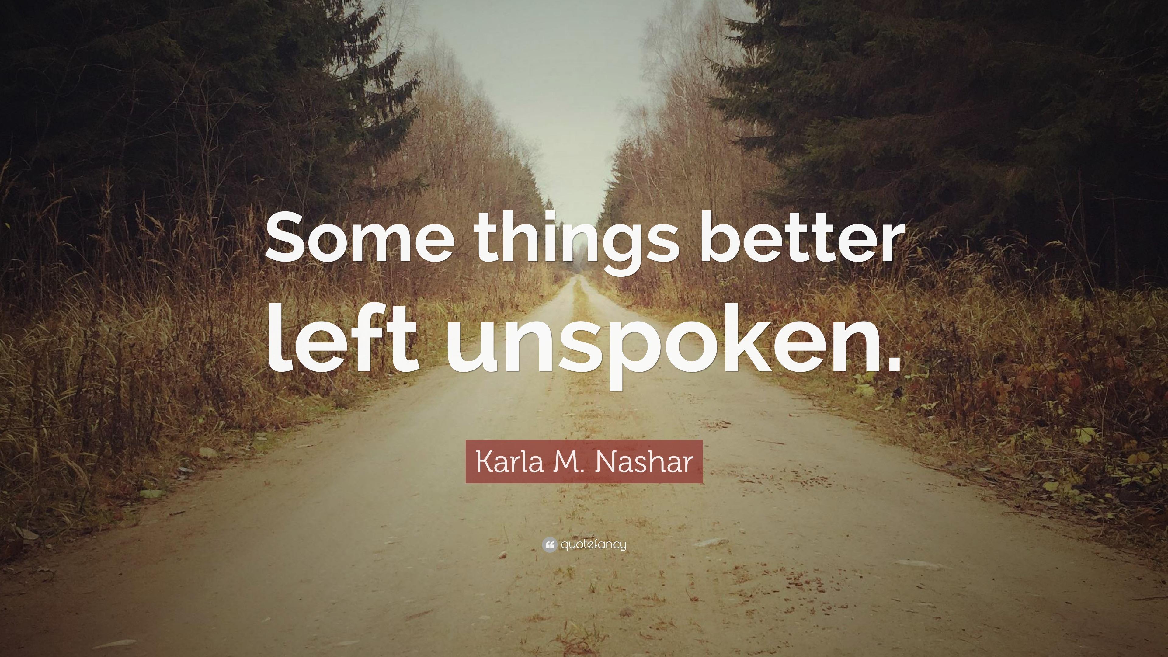 Better Left Un Said Quotes Quotesgram: Karla M. Nashar Quotes (2 Wallpapers)