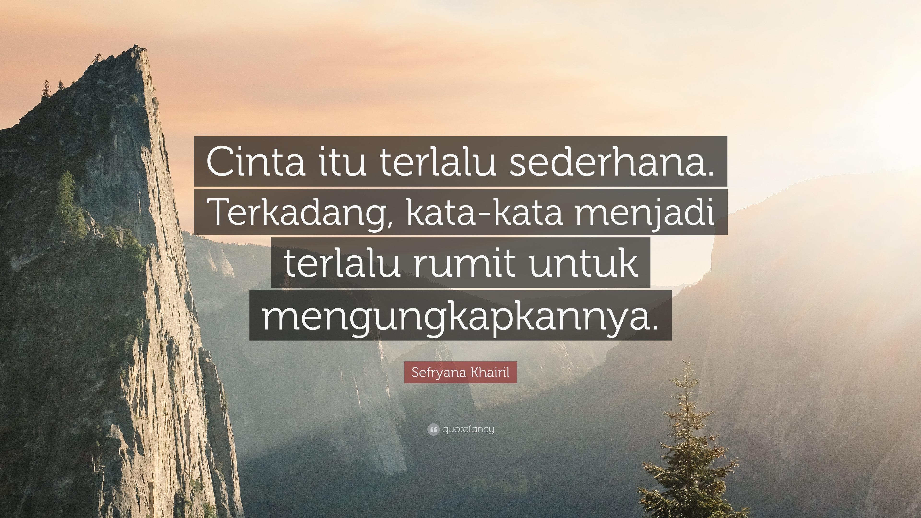 Sefryana Khairil Quote Cinta Itu Terlalu Sederhana Terkadang Kata Kata Menjadi Terlalu Rumit Untuk Mengungkapkannya 7 Wallpapers Quotefancy