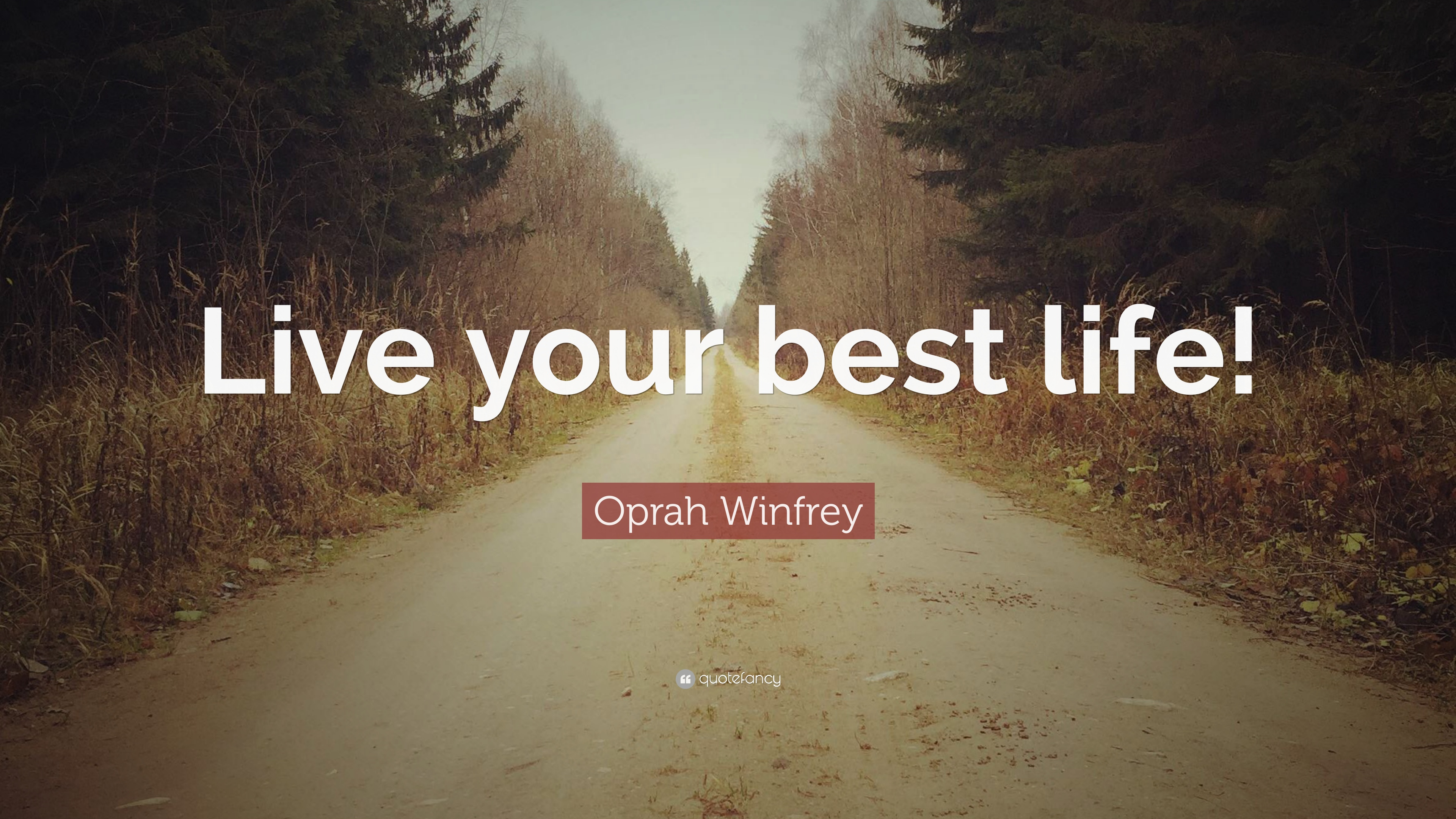 "Quotes To Live Your Life By Oprah Winfrey Quote ""Live Your Best Life"" 7 Wallpapers"