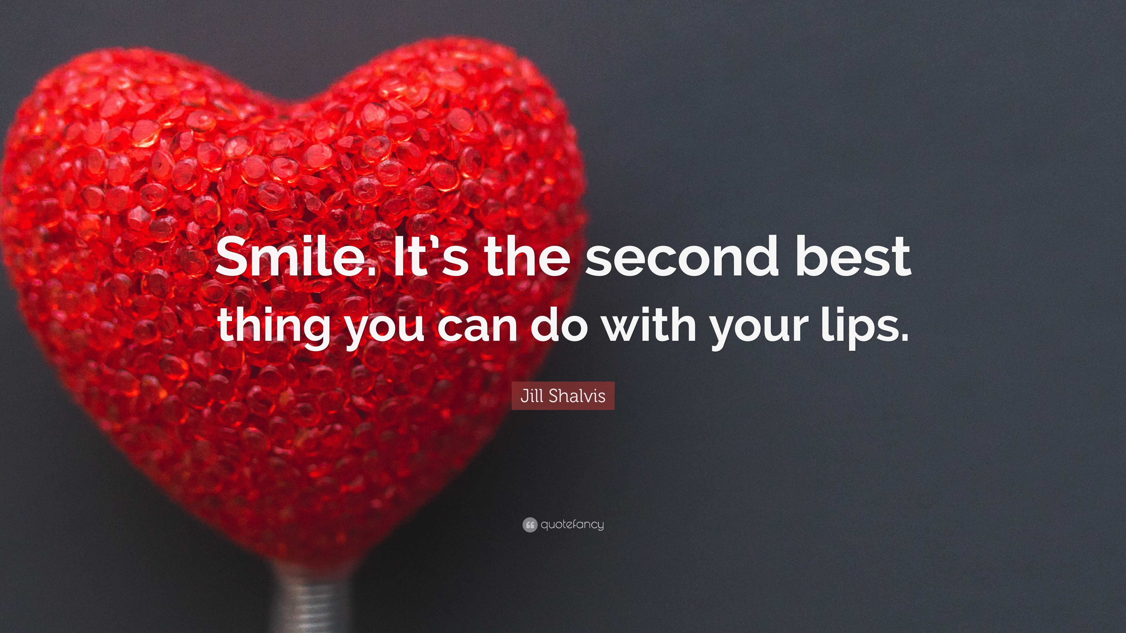 Jill Shalvis Quote Smile Its The Second Best Thing You Can Do