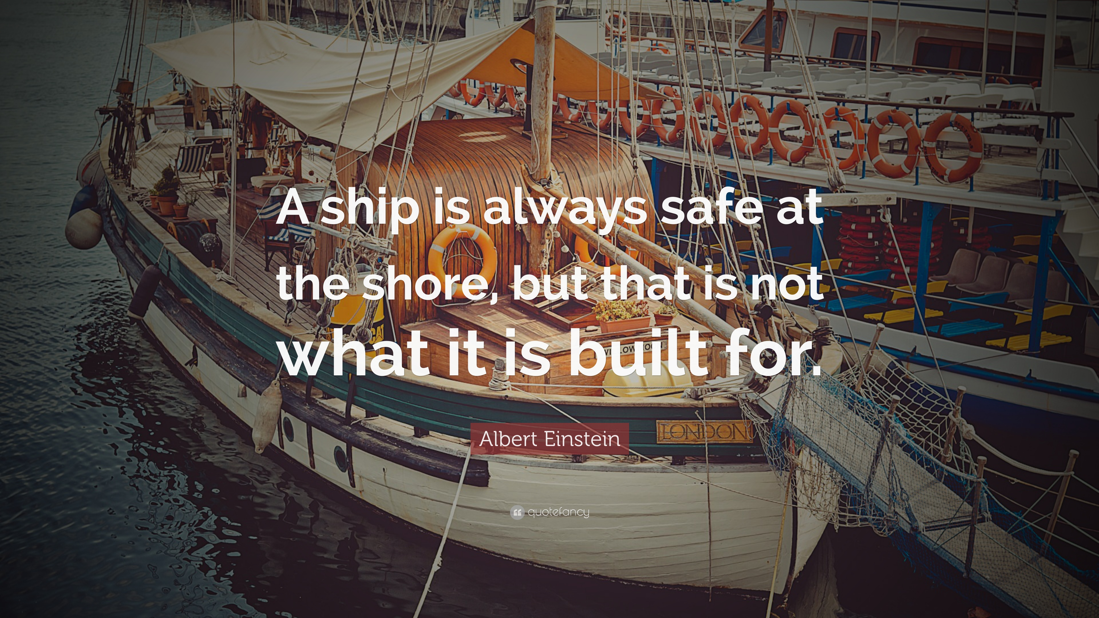 """Ship Quotes Albert Einstein Quote """"A Ship Is Always Safe At The Shore But"""