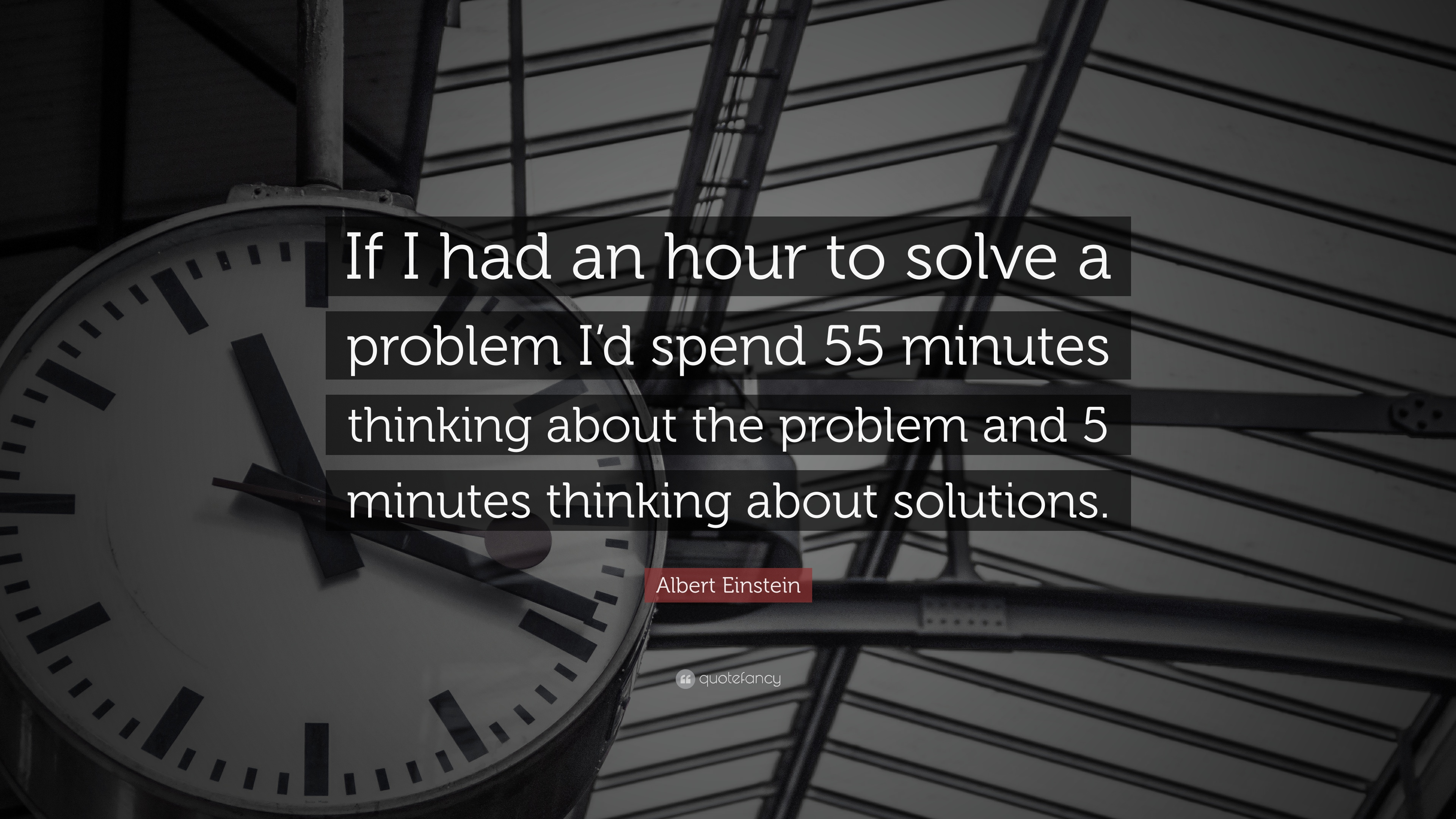 Albert Einstein Quote If I Had An Hour To Solve A Problem Id