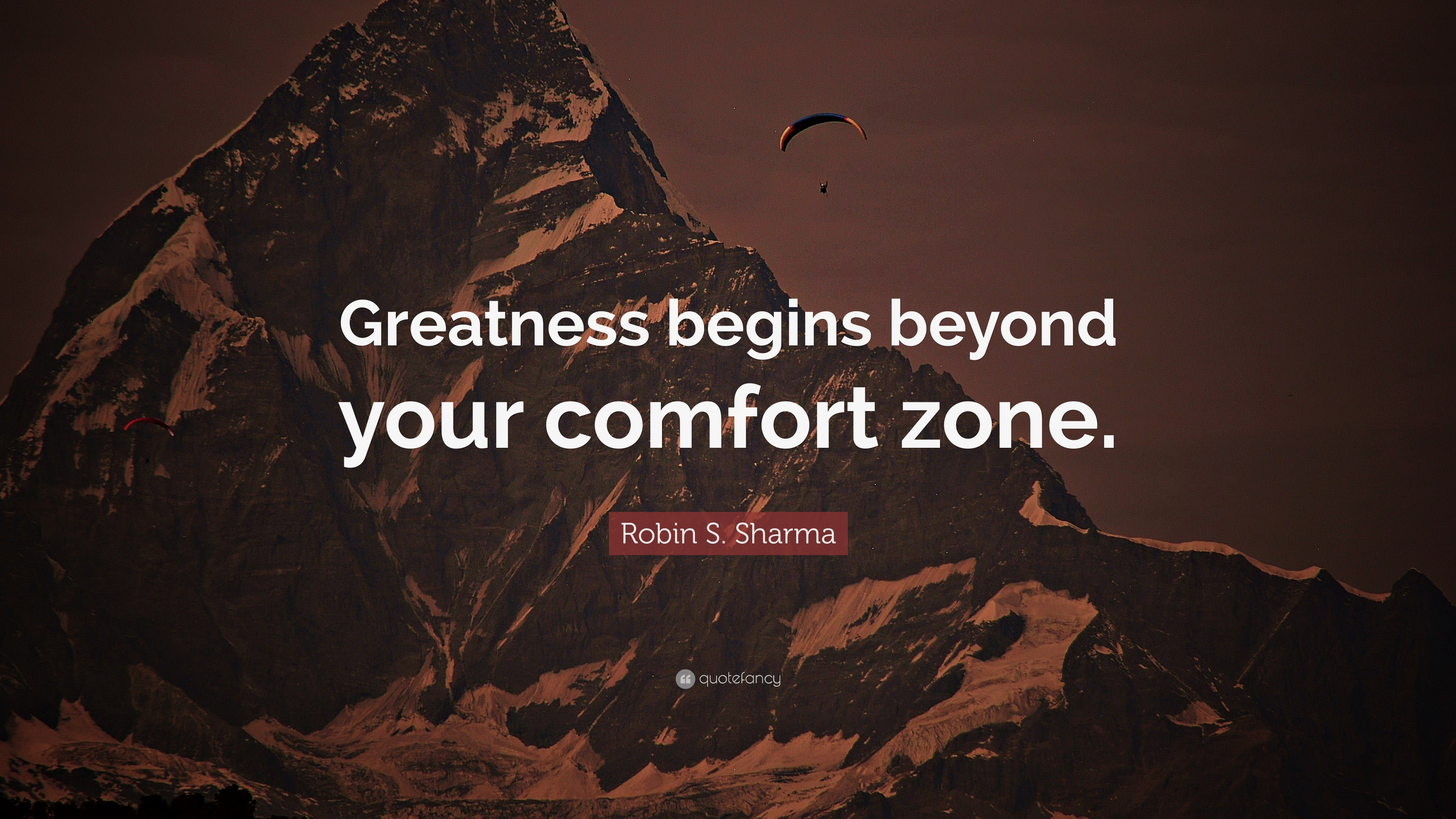 "Greatness Quotes Robin S. Sharma Quote: ""Greatness begins beyond your comfort zone  Greatness Quotes"