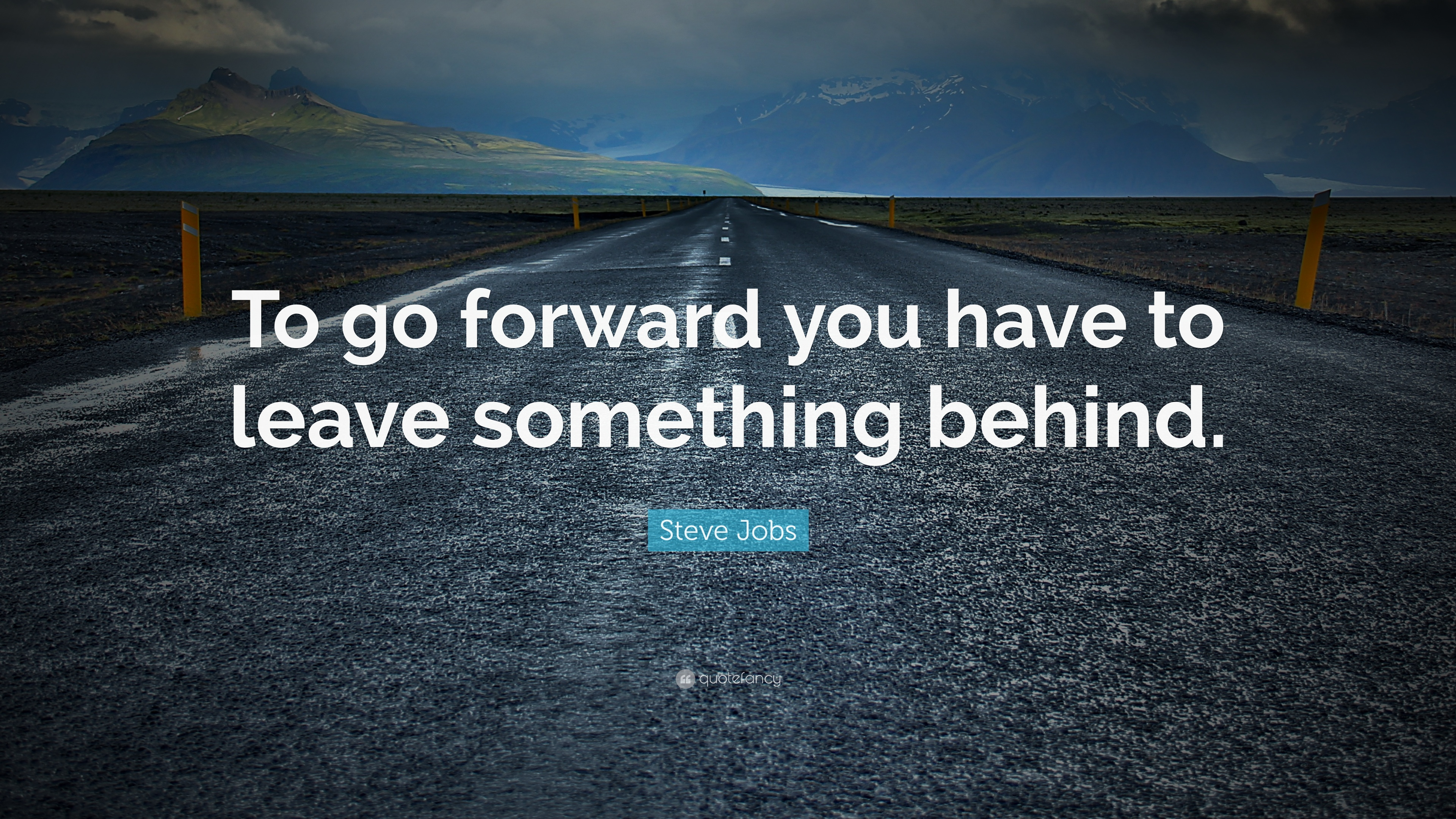 Captivating Steve Jobs Quote: U201cTo Go Forward You Have To Leave Something Behind.u201d Awesome Design