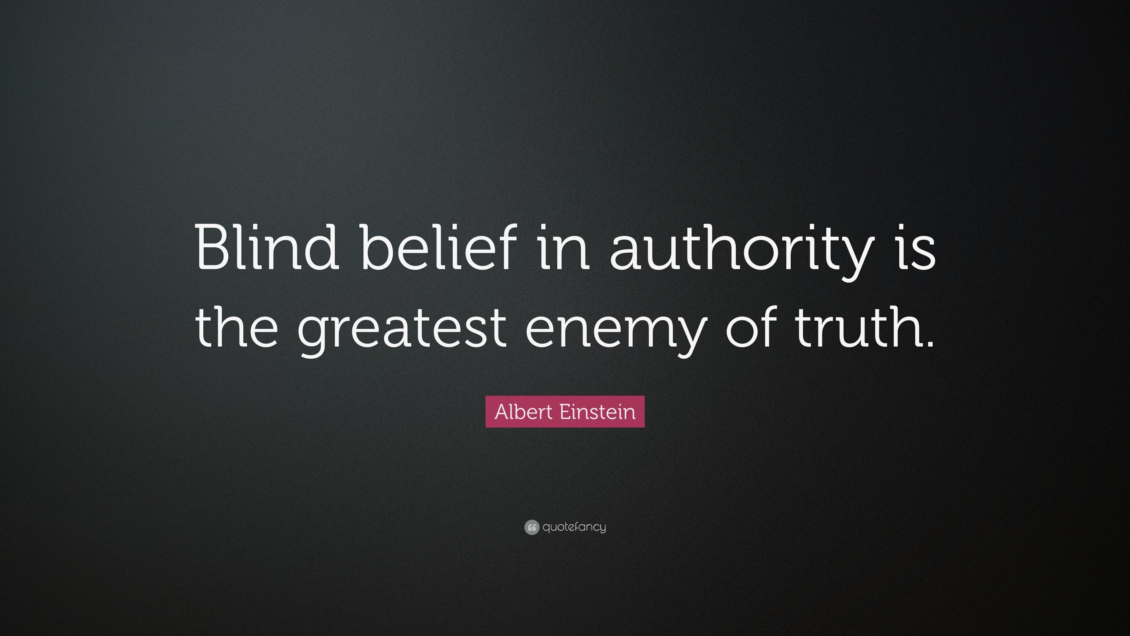 "albert einstein quote ""blind belief in authority is the greatest"
