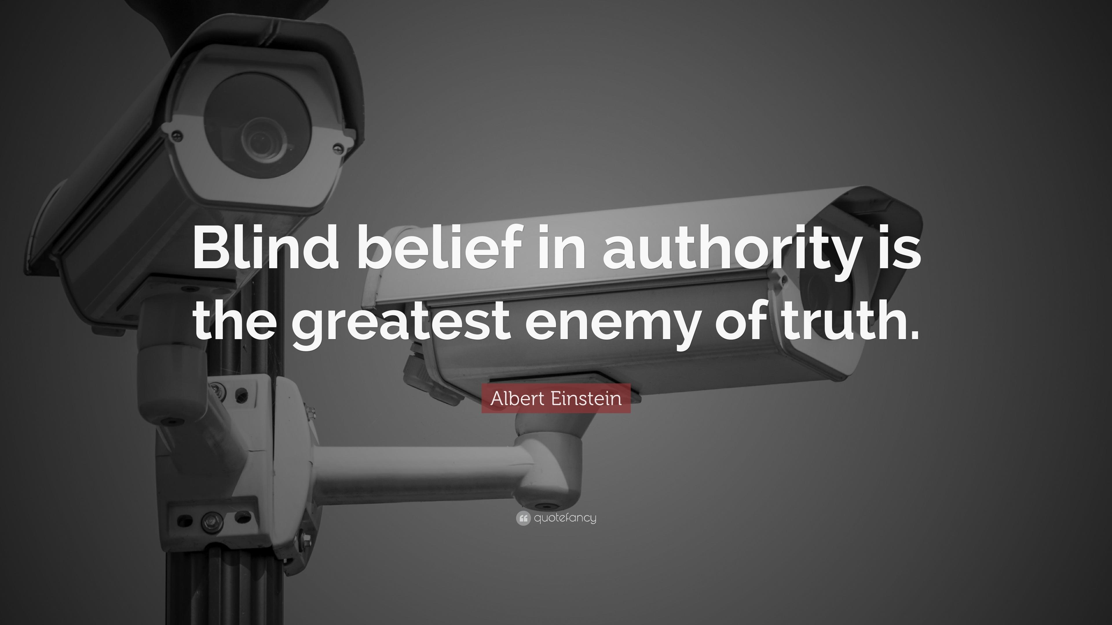 "albert einstein quote: ""blind belief in authority is the greatest"