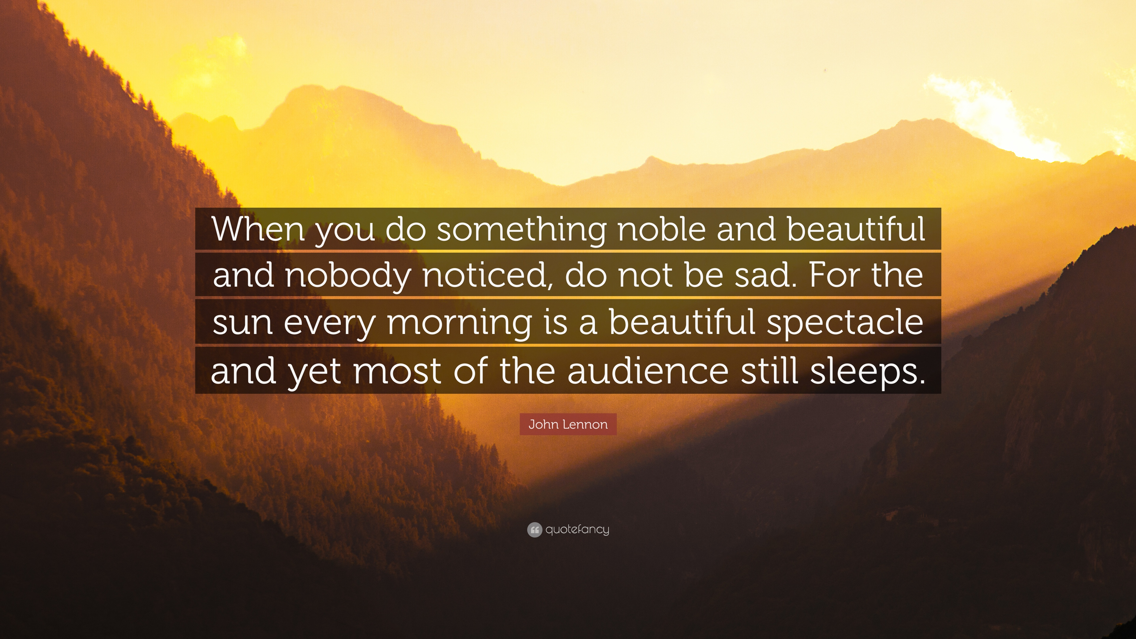 John Lennon Quote When You Do Something Noble And Beautiful And