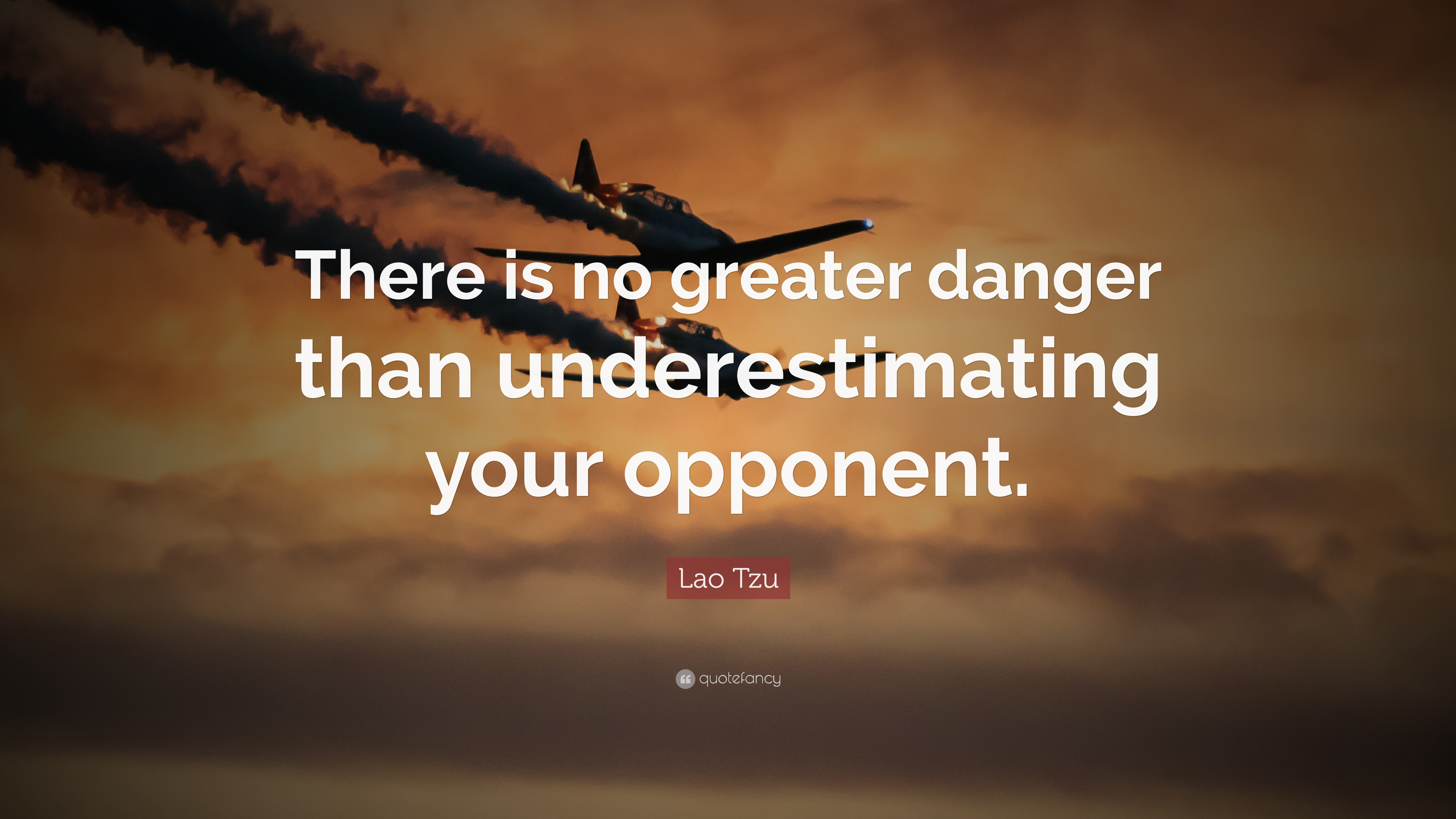 """Lao Tzu Quote: """"There is no greater danger than ..."""
