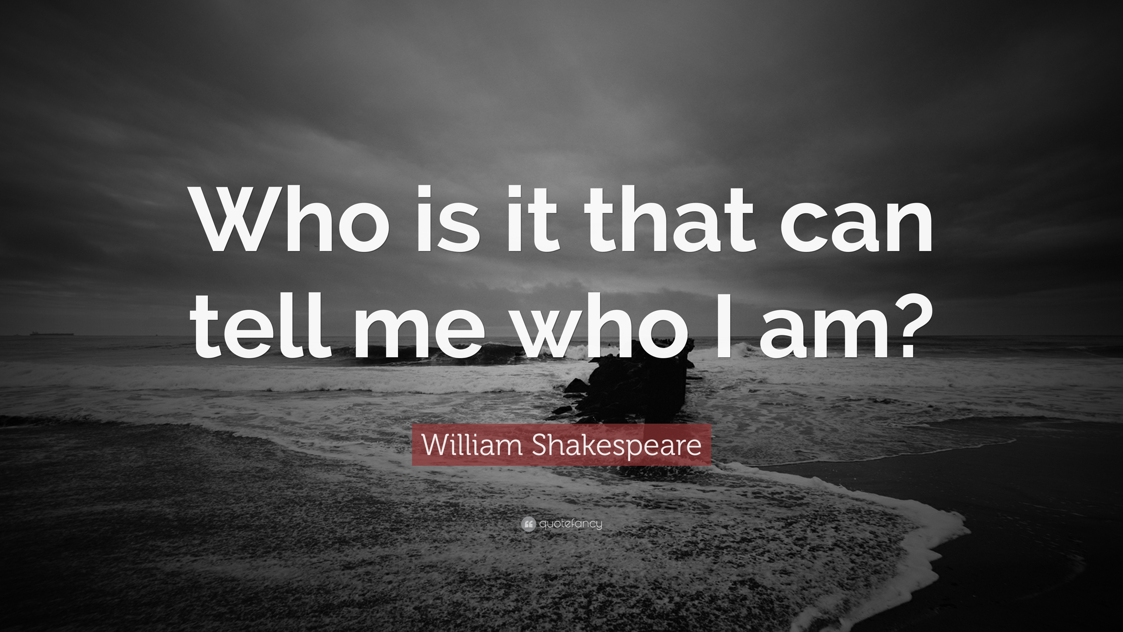 "William Shakespeare Quotes About Friendship William Shakespeare Quote ""Who Is It That Can Tell Me Who I Am"