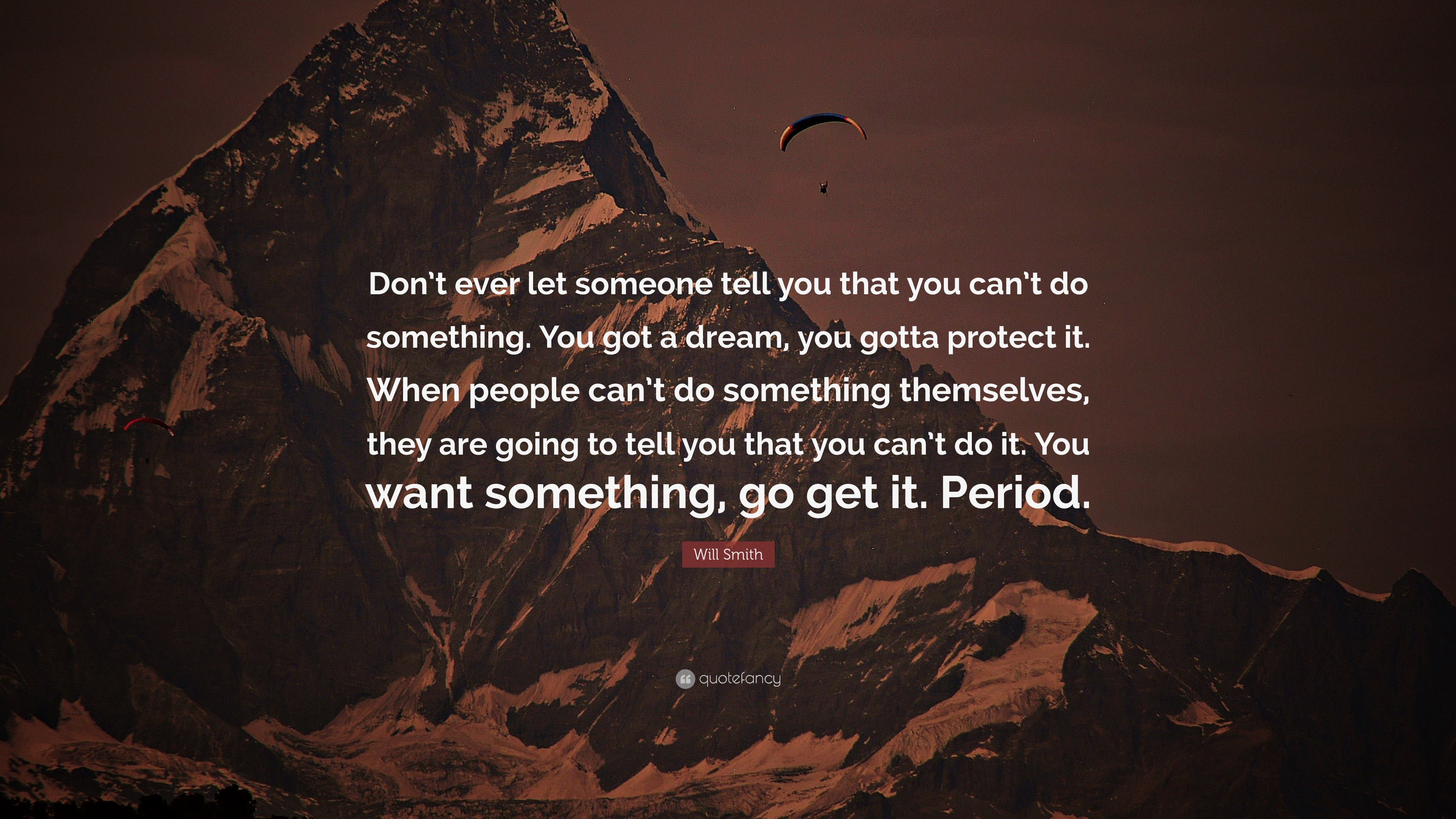Will Smith Quote Dont Ever Let Someone Tell You That You Cant Do