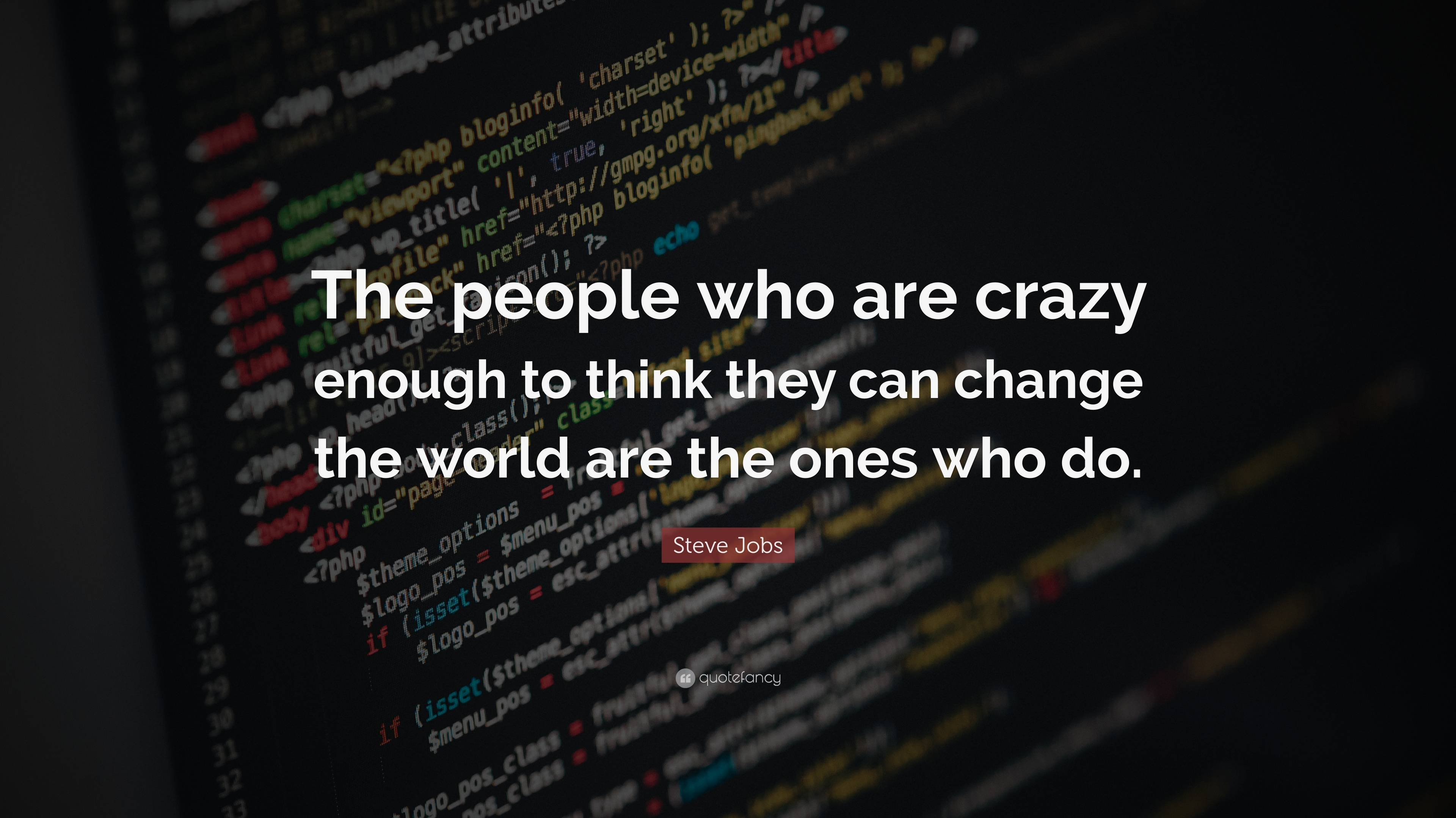 "Steve Jobs Quote: ""The people who are crazy enough to think ..."