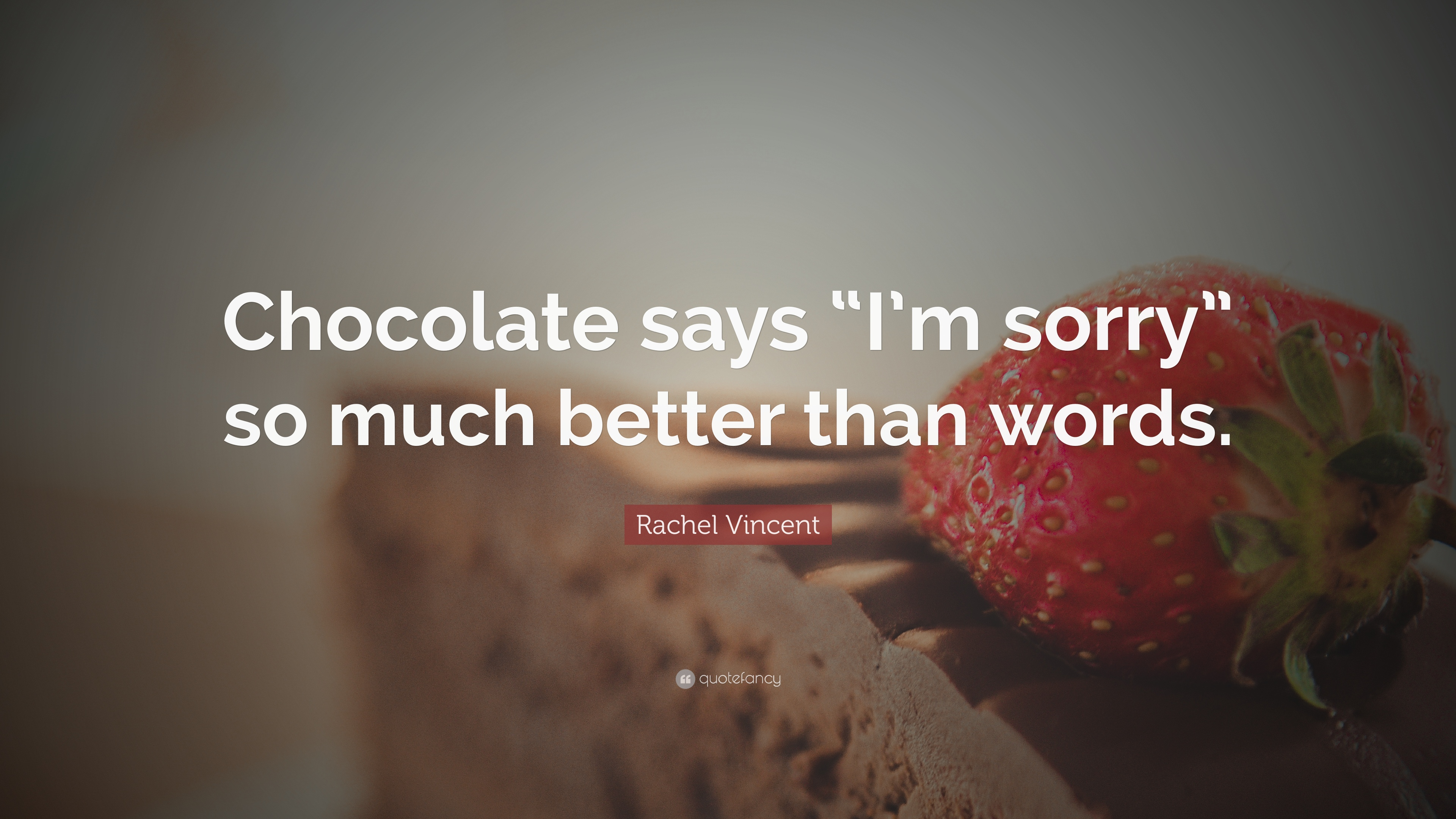Rachel vincent quote chocolate says im sorry so much better rachel vincent quote chocolate says im sorry so much better thecheapjerseys Choice Image