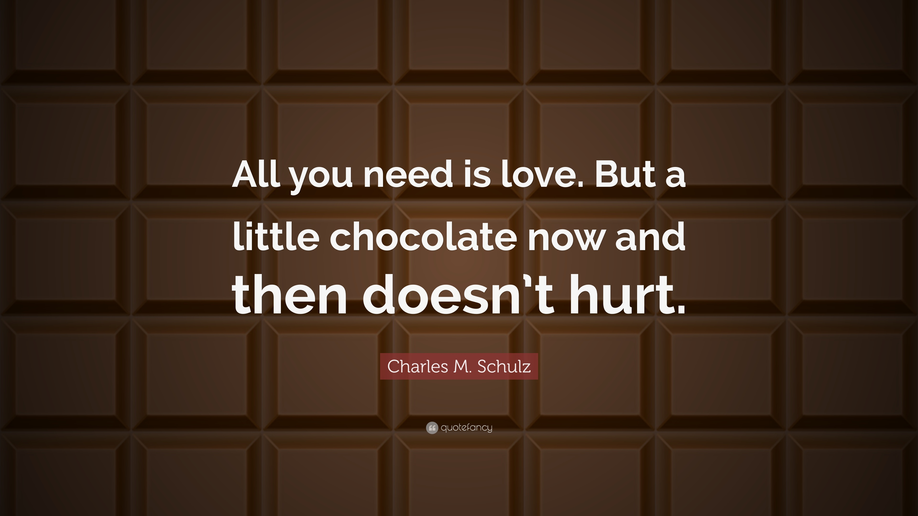 """Charles M  Schulz Quote: """"All you need is love  But a little"""