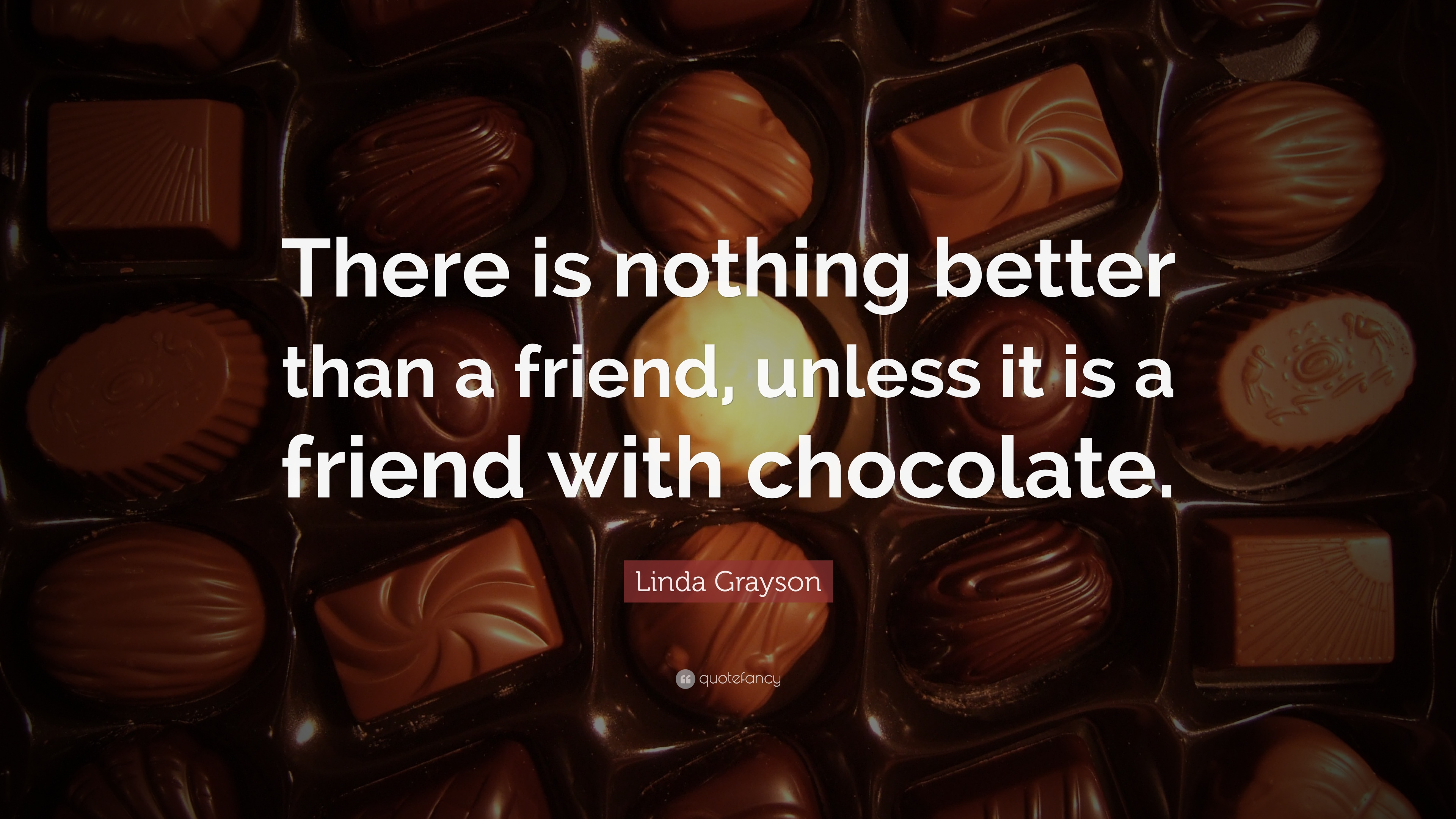 "Linda Grayson Quote: ""There is nothing better than a friend ..."