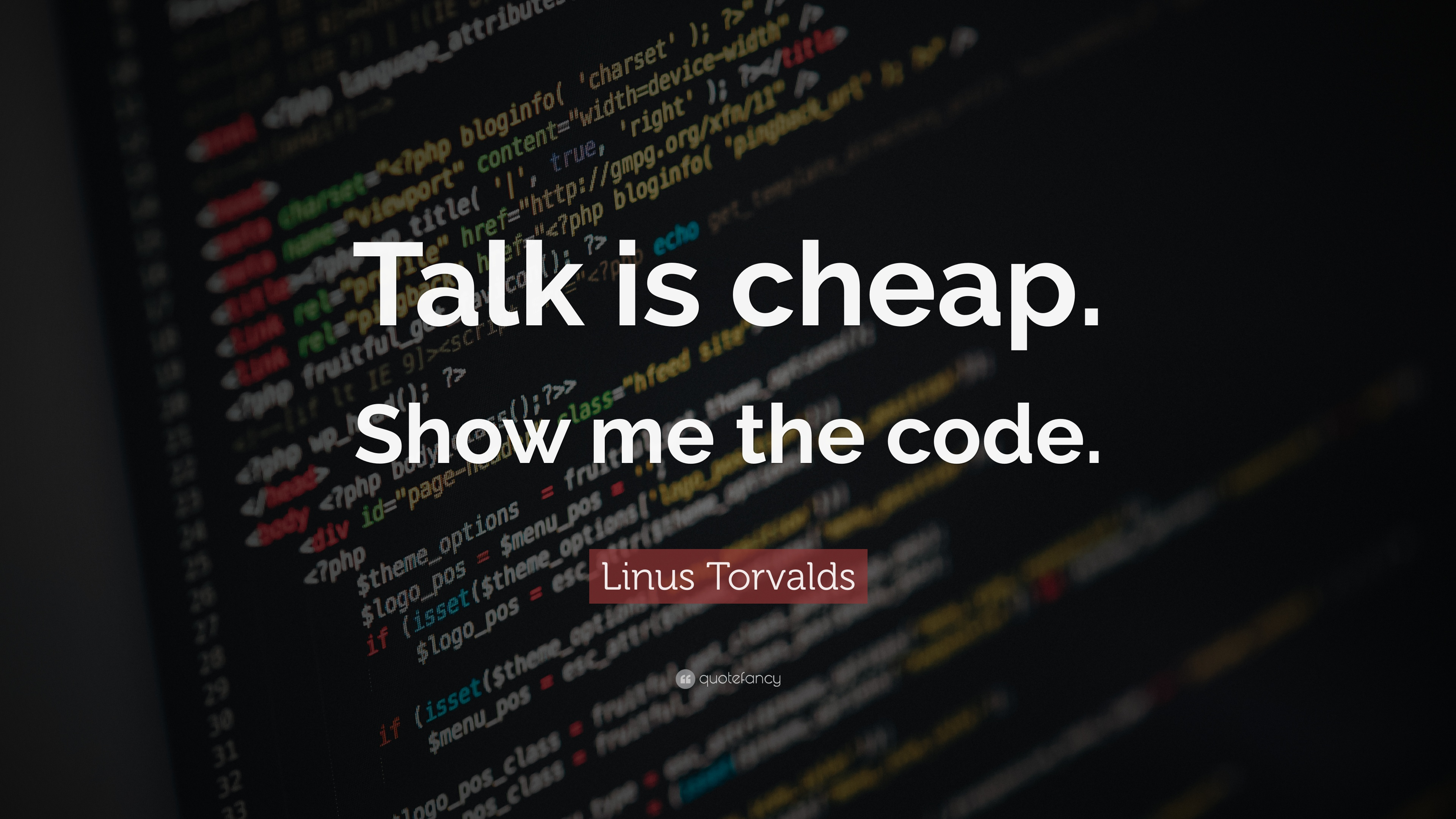 "Linus Torvalds Quote: ""Talk is cheap. Show me the code."" 14 wallpapers  Quotefancy"