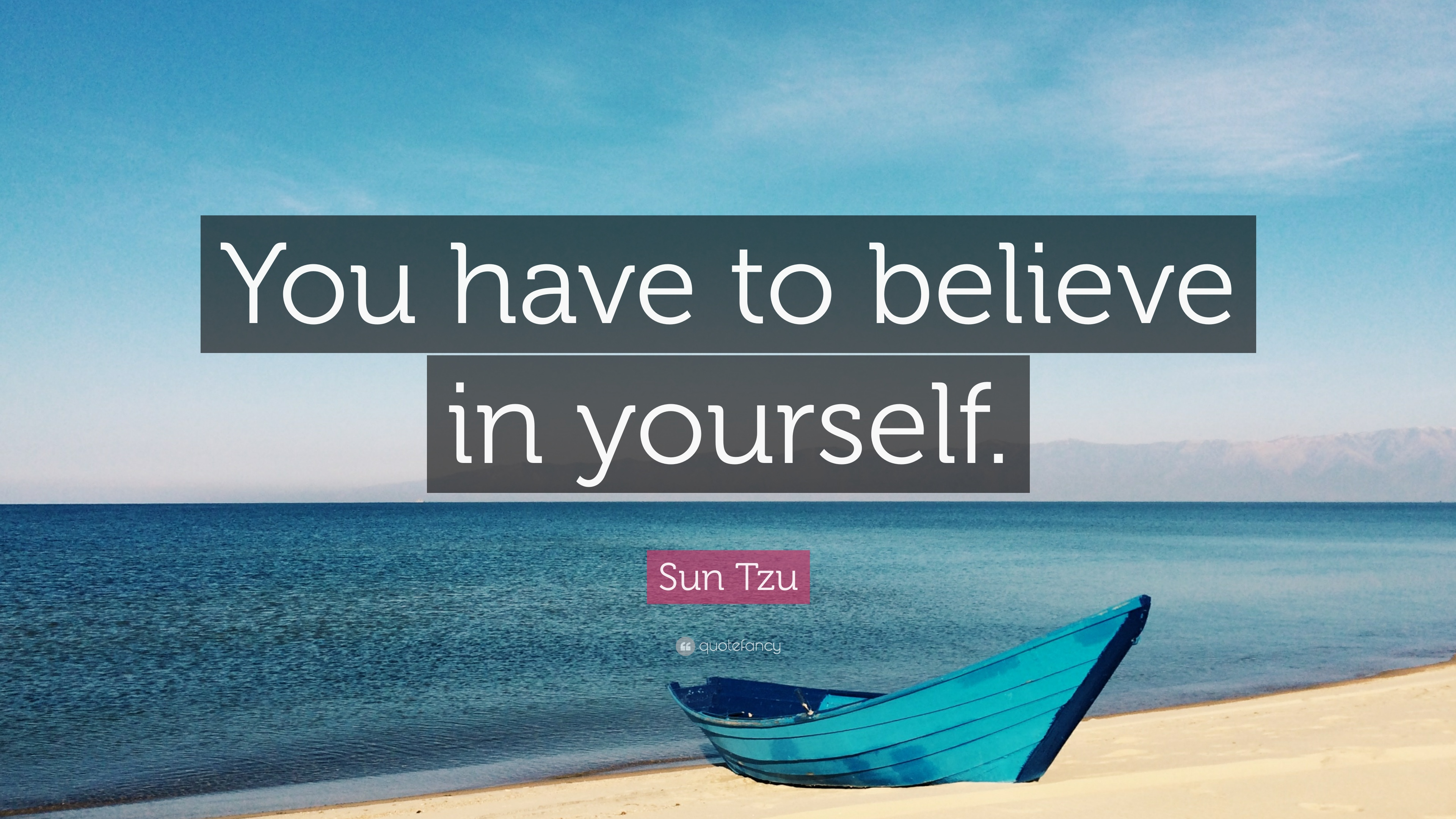 Sun Tzu Quote You Have To Believe In Yourself 23 Wallpapers